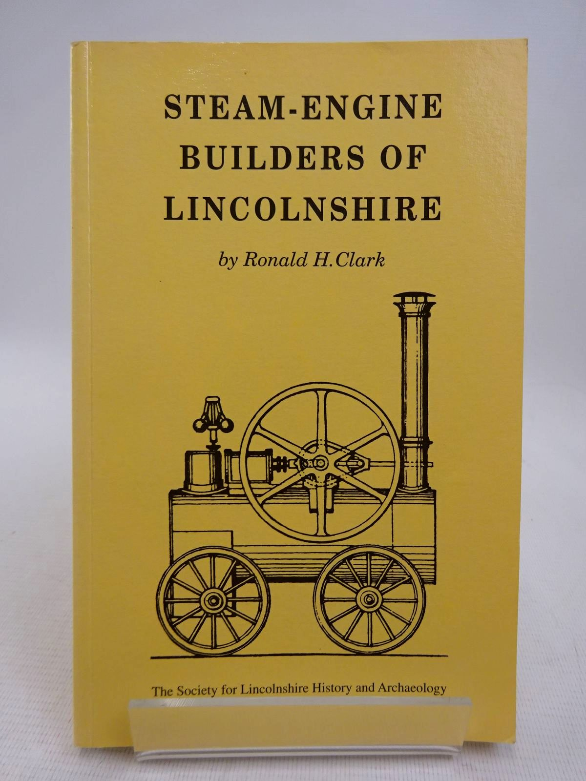 Photo of STEAM-ENGINE BUILDERS OF LINCOLNSHIRE written by Clark, Ronald H. published by The Society For Lincolnshire History And Archaeology (STOCK CODE: 1817044)  for sale by Stella & Rose's Books