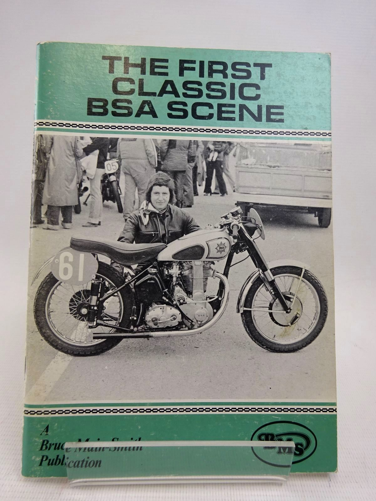 Photo of THE FIRST CLASSIC BSA SCENE written by Main-Smith, Bruce published by Bruce Main-Smith & Co. Ltd. (STOCK CODE: 1817049)  for sale by Stella & Rose's Books