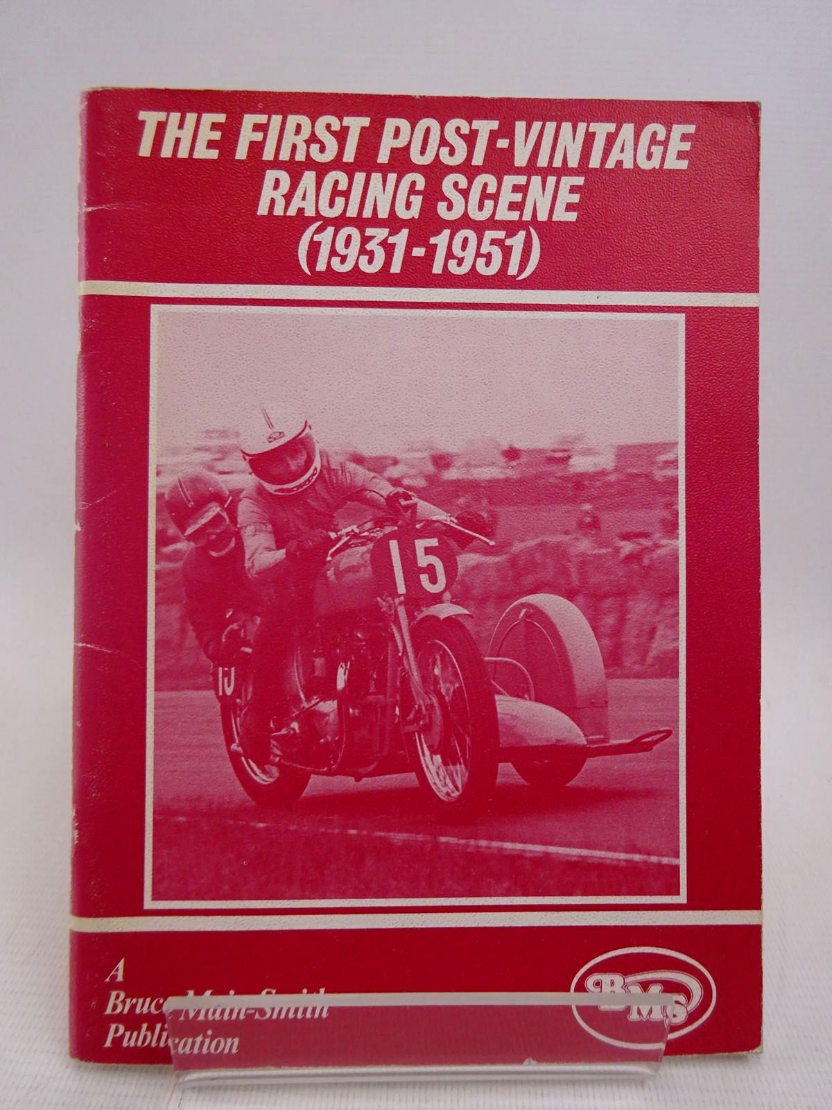 Photo of THE FIRST POST-VINTAGE RACING SCENE (1931-1951) written by Main-Smith, Bruce published by Bruce Main-Smith & Co. Ltd. (STOCK CODE: 1817051)  for sale by Stella & Rose's Books