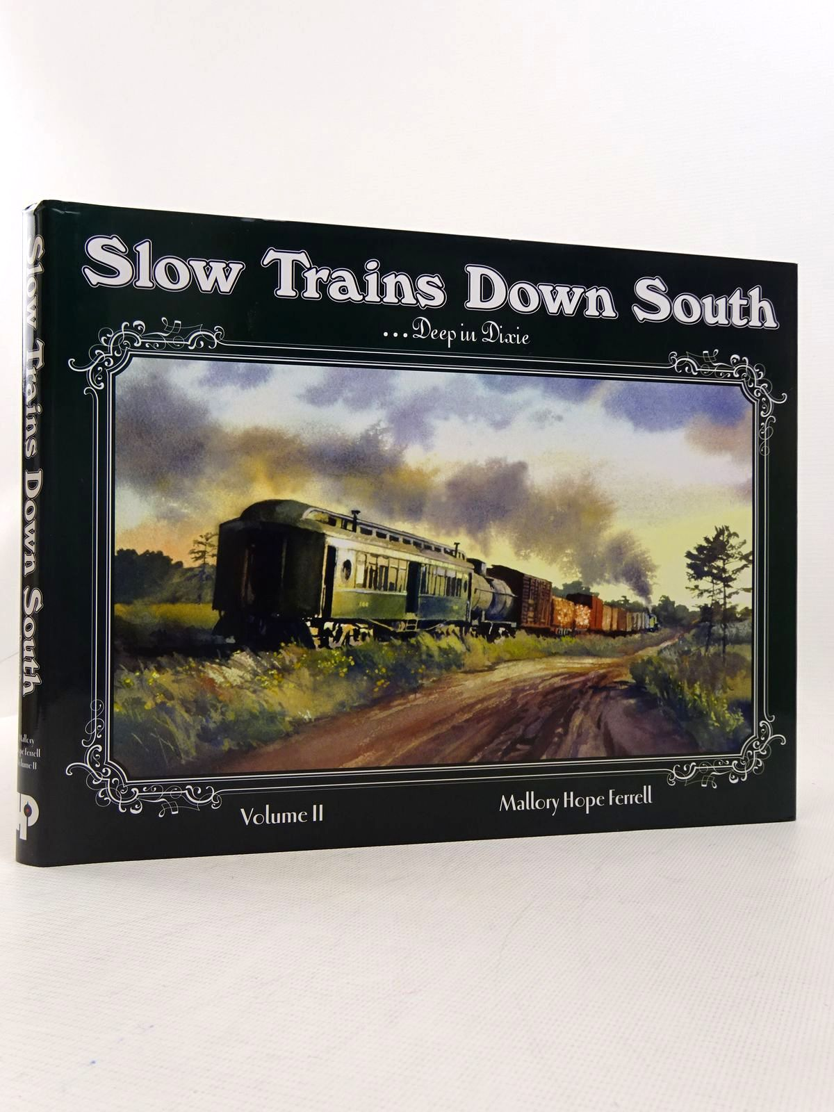 Photo of SLOW TRAINS DOWN SOUTH VOLUME TWO ...DEEP IN DIXIE written by Ferrell, Mallory Hope published by Hundman Publishing (STOCK CODE: 1817092)  for sale by Stella & Rose's Books