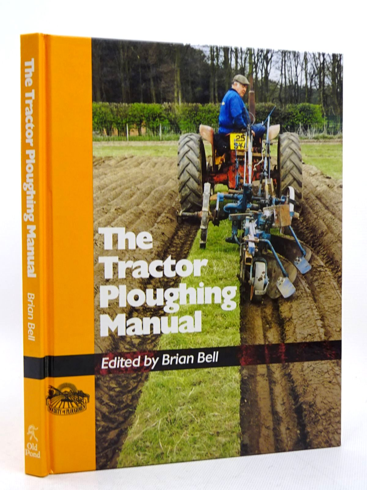 Photo of THE TRACTOR PLOUGHING MANUAL written by Bell, Brian published by Old Pond Publishing (STOCK CODE: 1817120)  for sale by Stella & Rose's Books