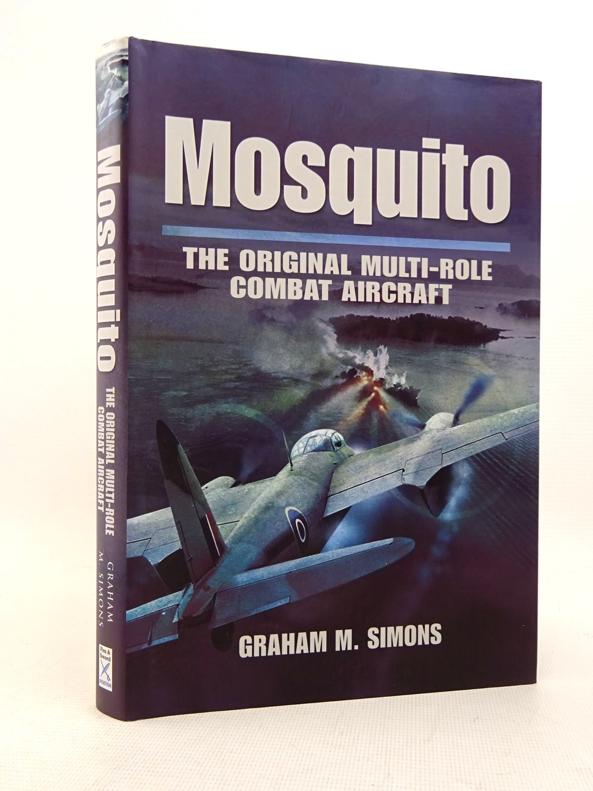 Photo of MOSQUITO THE ORIGINAL MULTI-ROLE COMBAT AIRCRAFT written by Simons, Graham M. published by Pen & Sword Aviation (STOCK CODE: 1817168)  for sale by Stella & Rose's Books