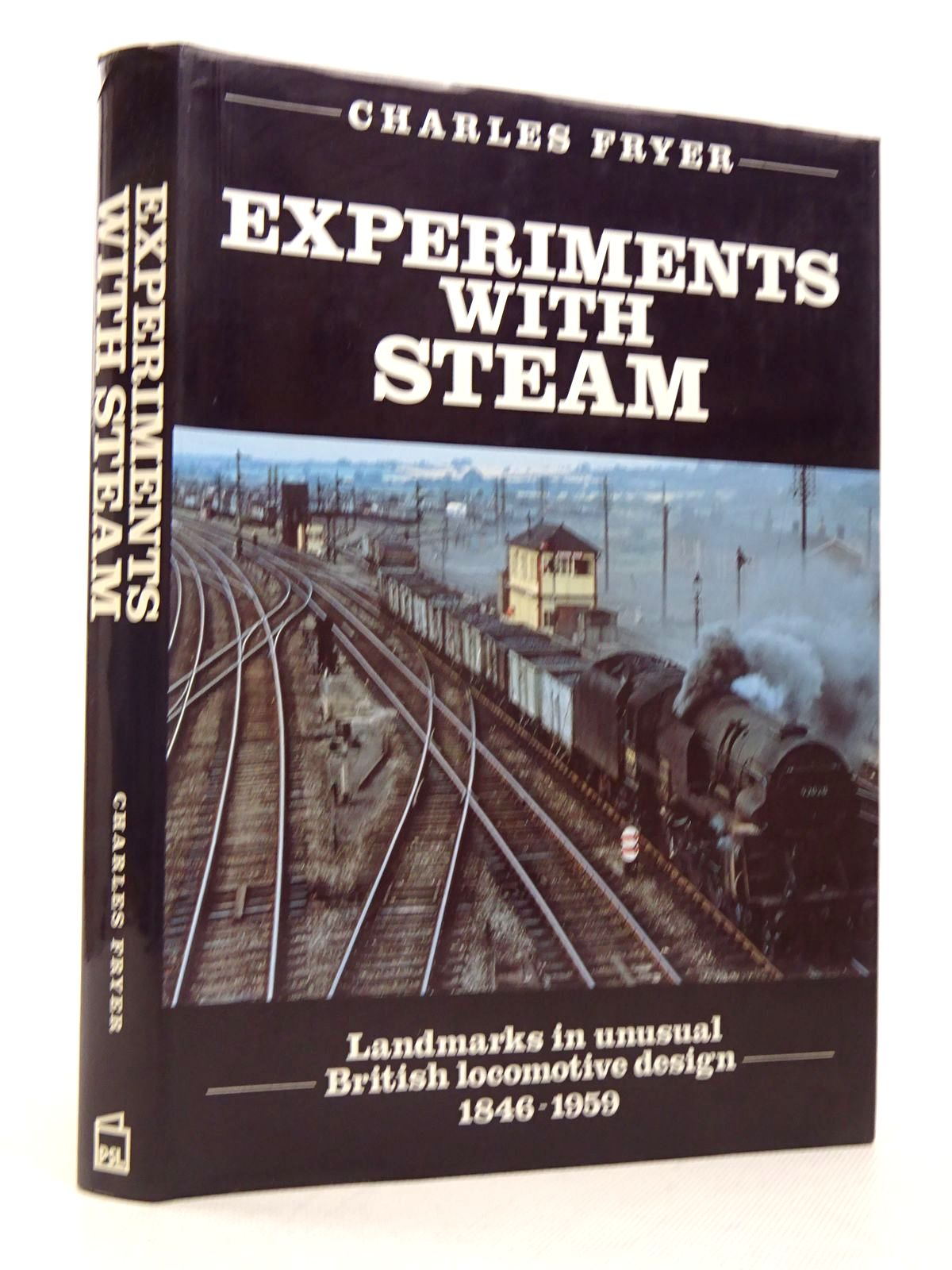 Photo of EXPERIMENTS WITH STEAM: LANDMARKS IN UNUSUAL BRITISH LOCOMOTIVE DESIGN 1846-1959 written by Fryer, Charles published by Patrick Stephens Limited (STOCK CODE: 1817324)  for sale by Stella & Rose's Books