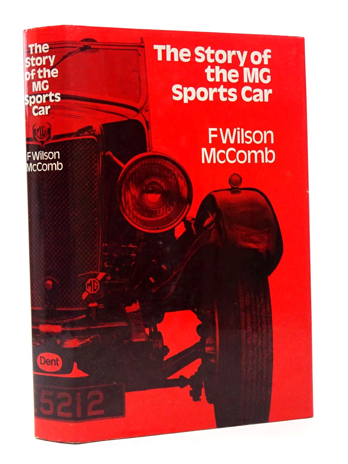 Photo of THE STORY OF THE M.G. SPORTS CAR written by McComb, F. Wilson published by J.M. Dent & Sons Ltd. (STOCK CODE: 1817365)  for sale by Stella & Rose's Books