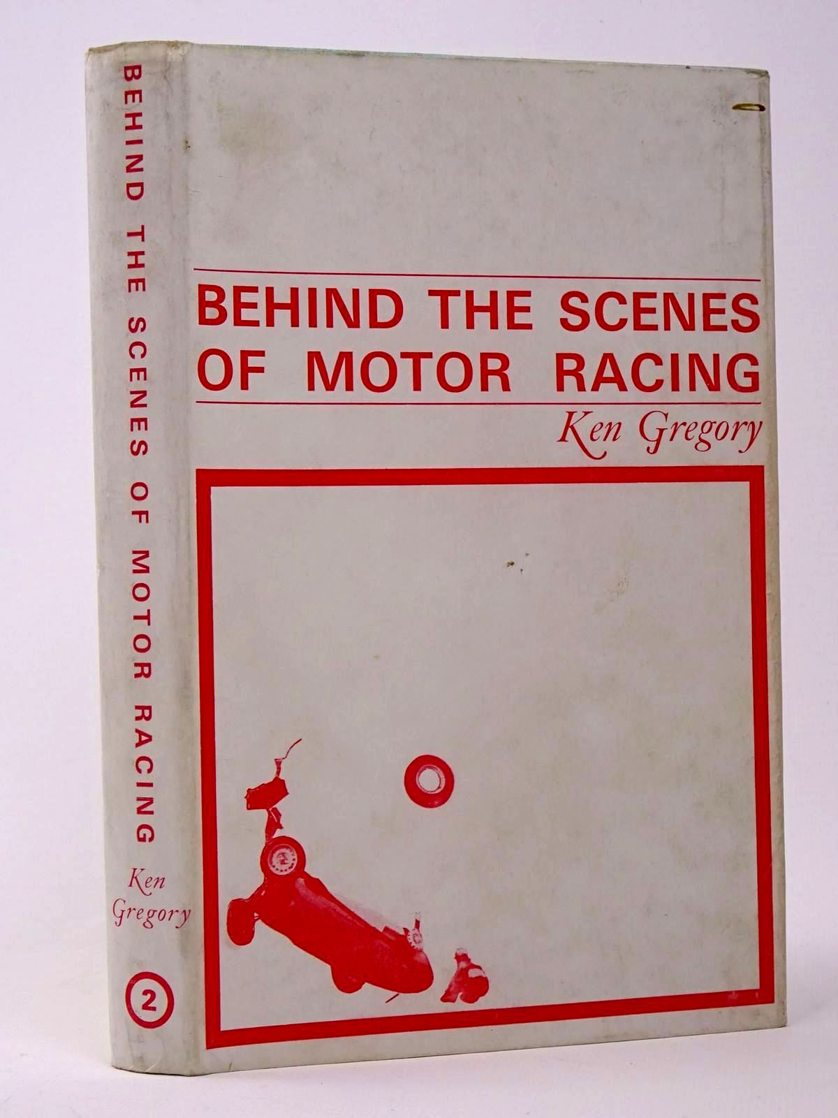 Photo of BEHIND THE SCENES OF MOTOR RACING written by Gregory, Ken published by Motoraces Book Club (STOCK CODE: 1817463)  for sale by Stella & Rose's Books
