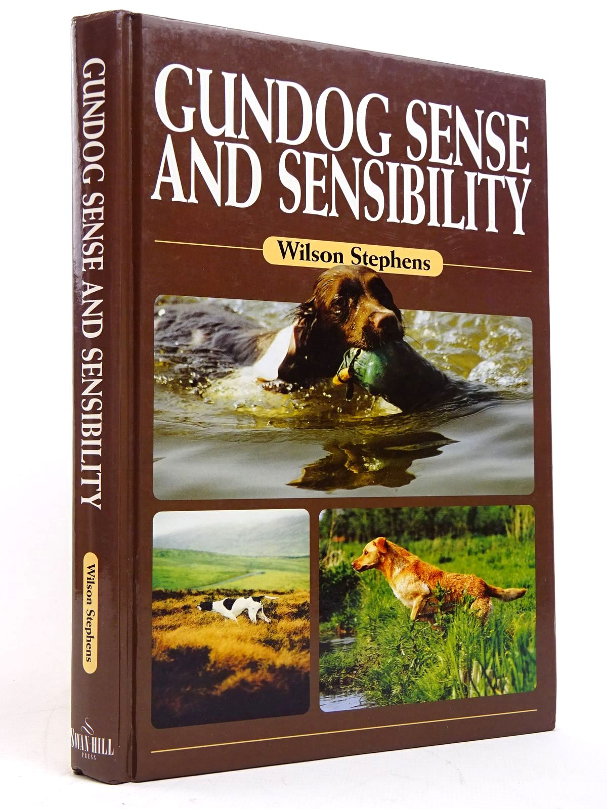 Photo of GUNDOG SENSE AND SENSIBILITY written by Stephens, Wilson illustrated by Scott, Mary Beattie published by Swan Hill Press (STOCK CODE: 1817665)  for sale by Stella & Rose's Books