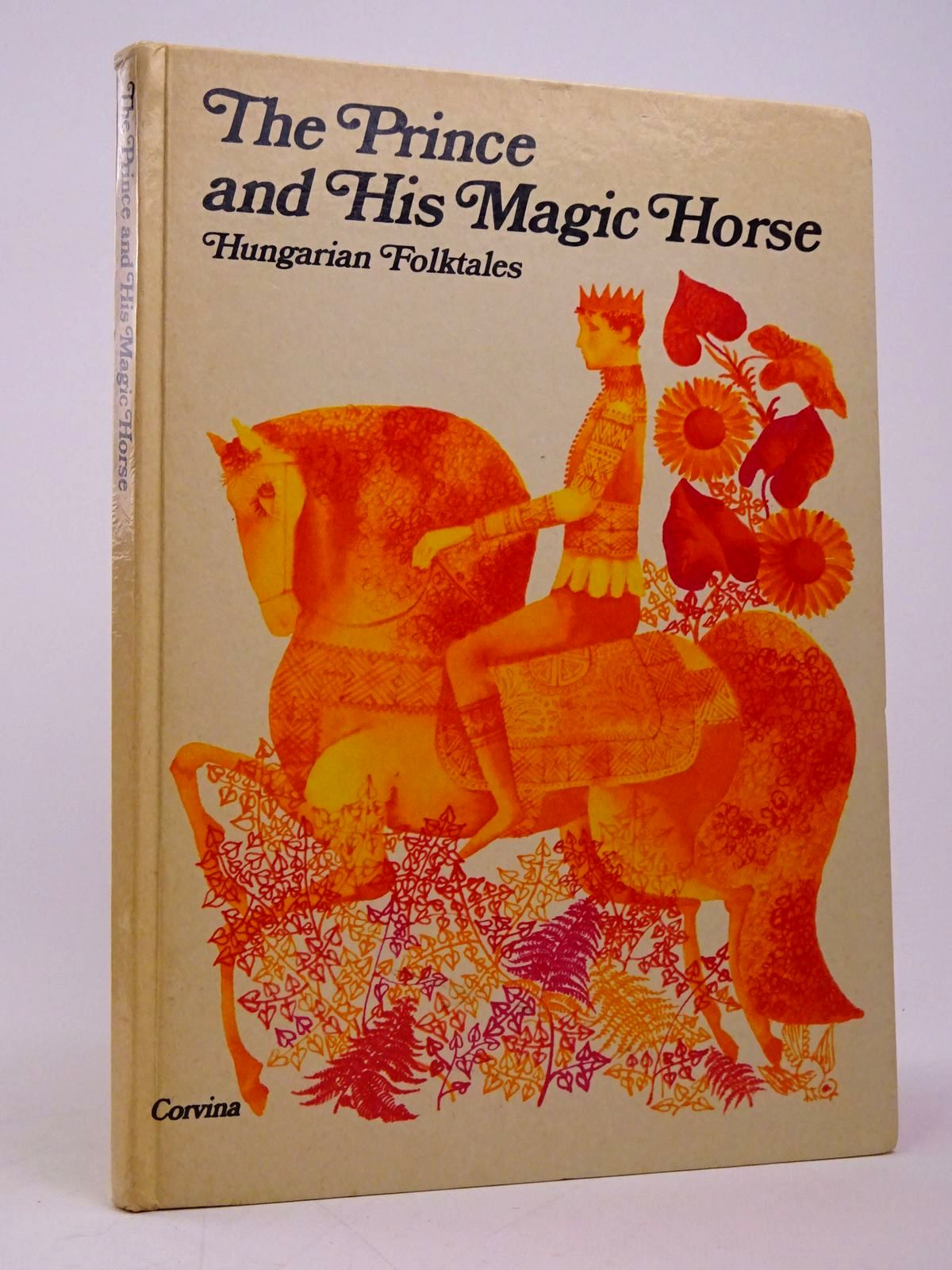Photo of THE PRINCE AND HIS MAGIC HORSE written by Benedek, Elek<br />Illyes, Gyula illustrated by Hajnal, Gabriella published by Corvina (STOCK CODE: 1817707)  for sale by Stella & Rose's Books