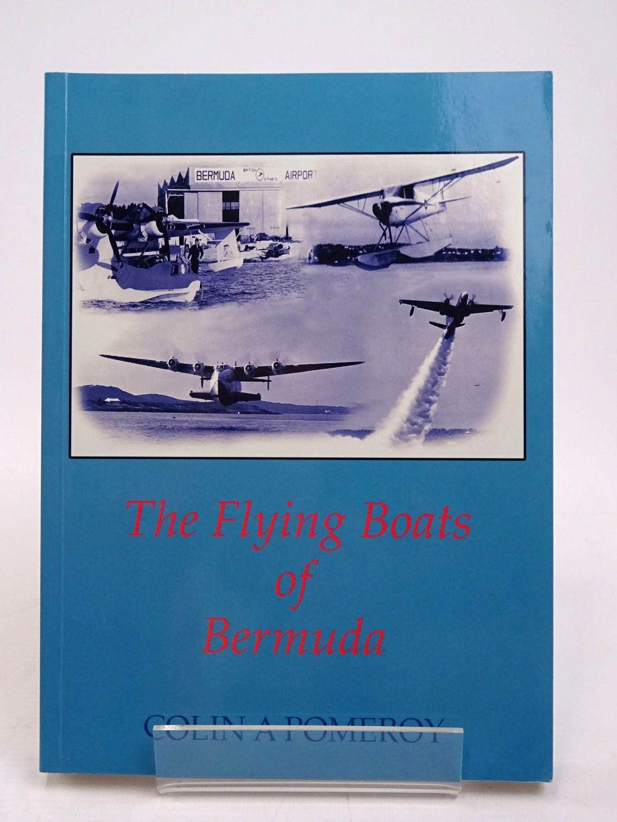 Photo of THE FLYING BOATS OF BERMUDA written by Pomeroy, Colin A. published by Colin A Pomeroy (STOCK CODE: 1817754)  for sale by Stella & Rose's Books