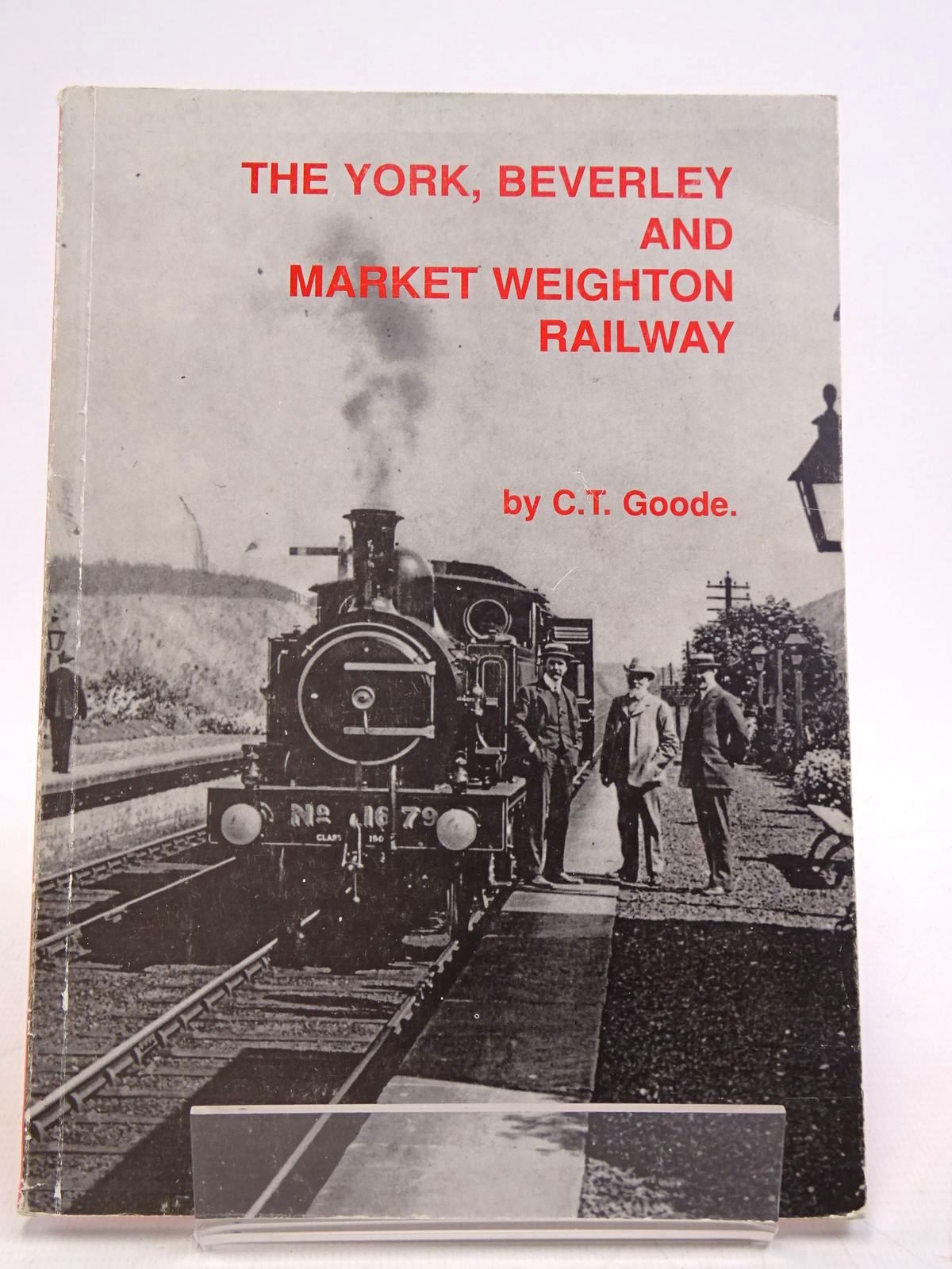 Photo of THE YORK, BEVERLEY AND MARKET WEIGHTON RAILWAY written by Goode, C.T. (STOCK CODE: 1817792)  for sale by Stella & Rose's Books