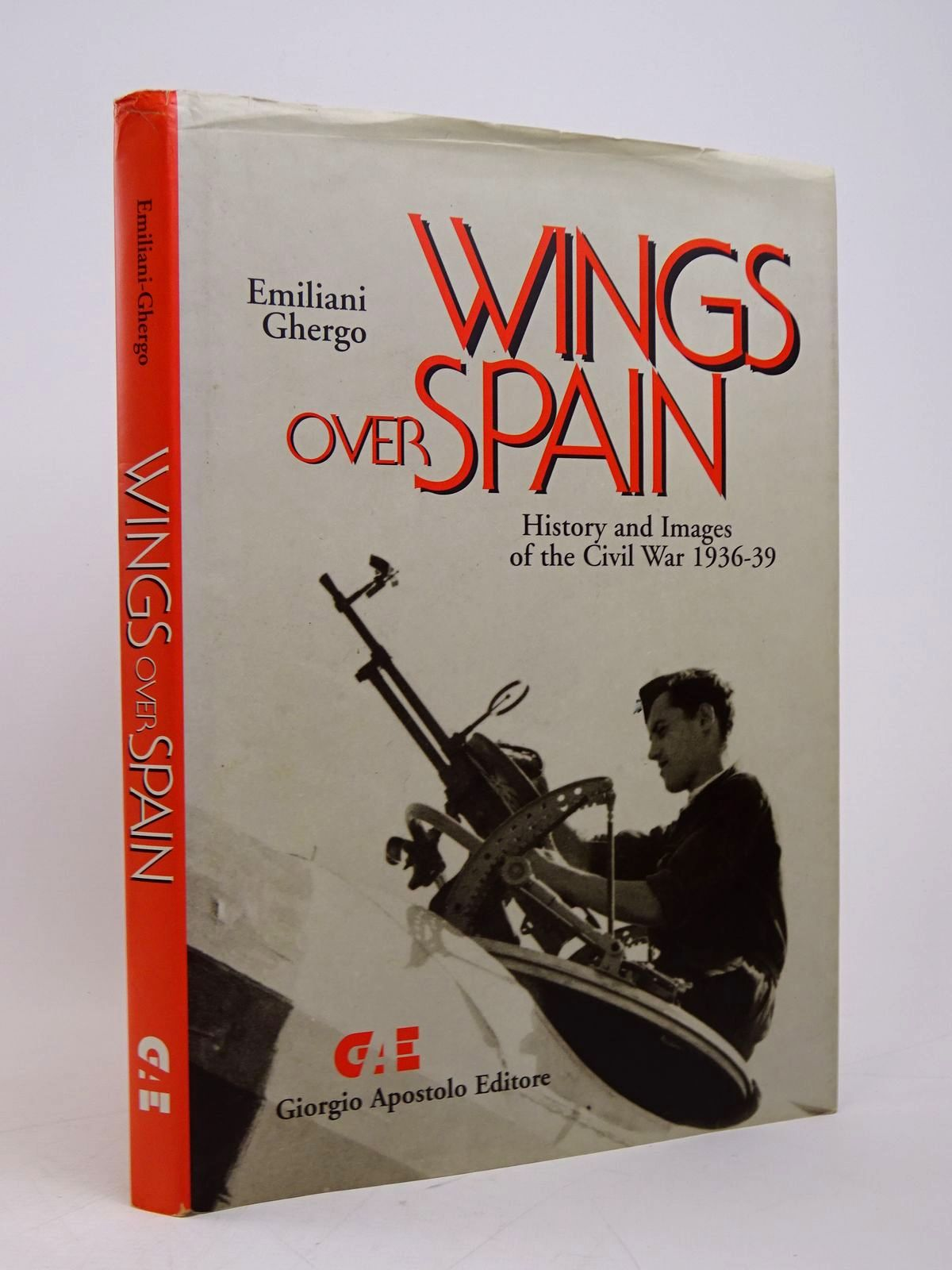 Photo of WINGS OVER SPAIN: HISTORY AND IMAGES OF THE CIVIL WAR 1936-39 written by Emiliani, Angelo<br />Ghergo, Giuseppe F. published by Giorgio Apostolo Editore (STOCK CODE: 1817811)  for sale by Stella & Rose's Books