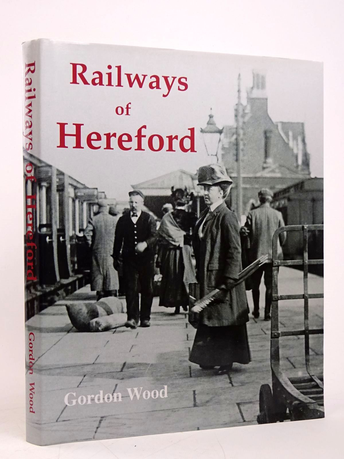 Photo of RAILWAYS OF HEREFORD written by Wood, Gordon published by Kidderminster Railway Museum (STOCK CODE: 1817858)  for sale by Stella & Rose's Books