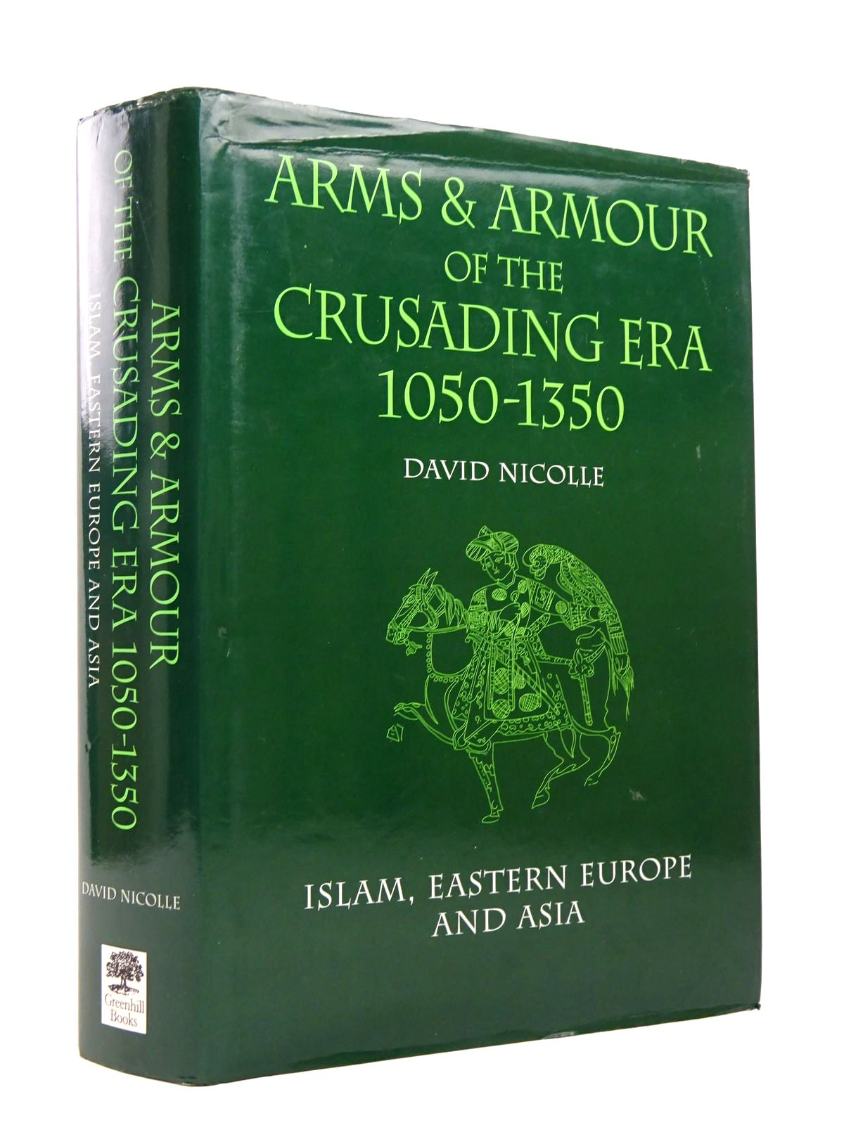Photo of ARMS AND ARMOUR OF THE CRUSADING ERA, 1050-1350: ISLAM, EASTERN EUROPE AND ASIA written by Nicolle, David published by Greenhill Books (STOCK CODE: 1817869)  for sale by Stella & Rose's Books