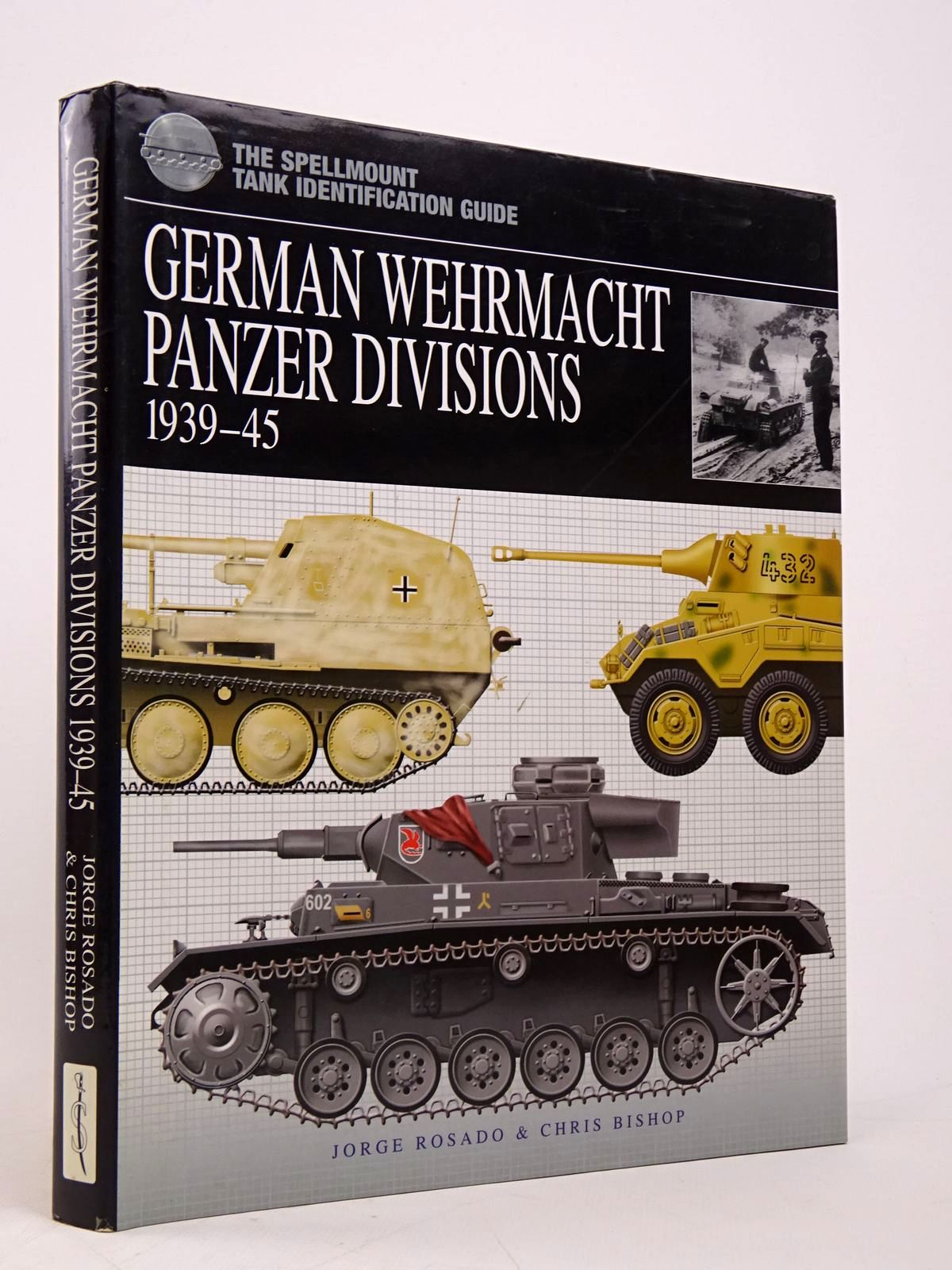 Photo of GERMAN WEHRMACHT PANZER DIVISIONS 1939-45 written by Bishop, Chris illustrated by Rosado, Jorge published by Spellmount Ltd. (STOCK CODE: 1817874)  for sale by Stella & Rose's Books