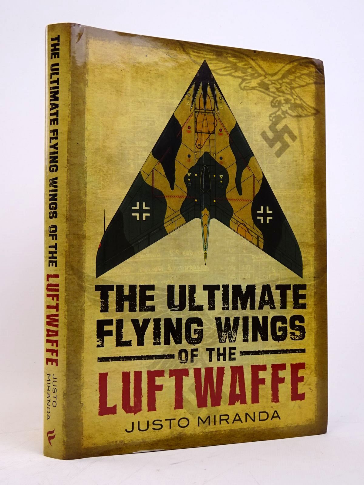 Photo of THE ULTIMATE FLYING WINGS OF THE LUFTWAFFE written by Miranda, Justo published by Fonthill (STOCK CODE: 1817899)  for sale by Stella & Rose's Books