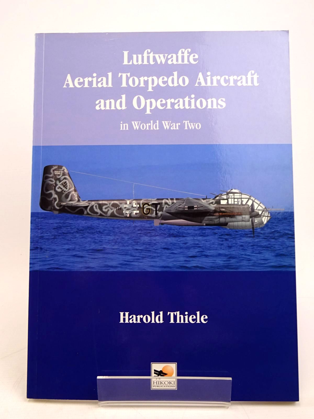 Photo of LUFTWAFFE AERIAL TORPEDO AIRCRAFT AND OPERATIONS IN WORLD WAR TWO written by Thiele, Harold published by Hikoki Publications (STOCK CODE: 1817902)  for sale by Stella & Rose's Books