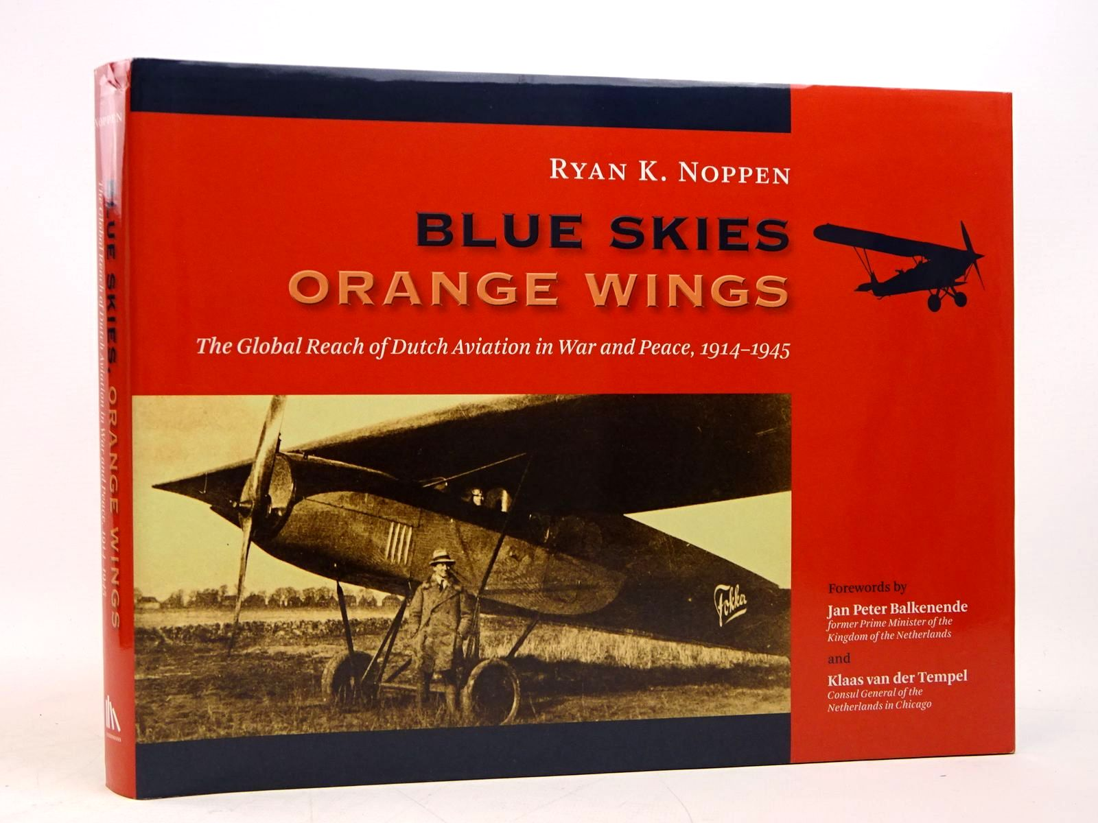 Photo of BLUE SKIES, ORANGE WINGS: THE GLOBAL REACH OF DUTCH AVIATION IN WAR AND PEACE 1914-1945 written by Noppen, Ryan K. published by Wm. B. Eerdmans (STOCK CODE: 1817903)  for sale by Stella & Rose's Books