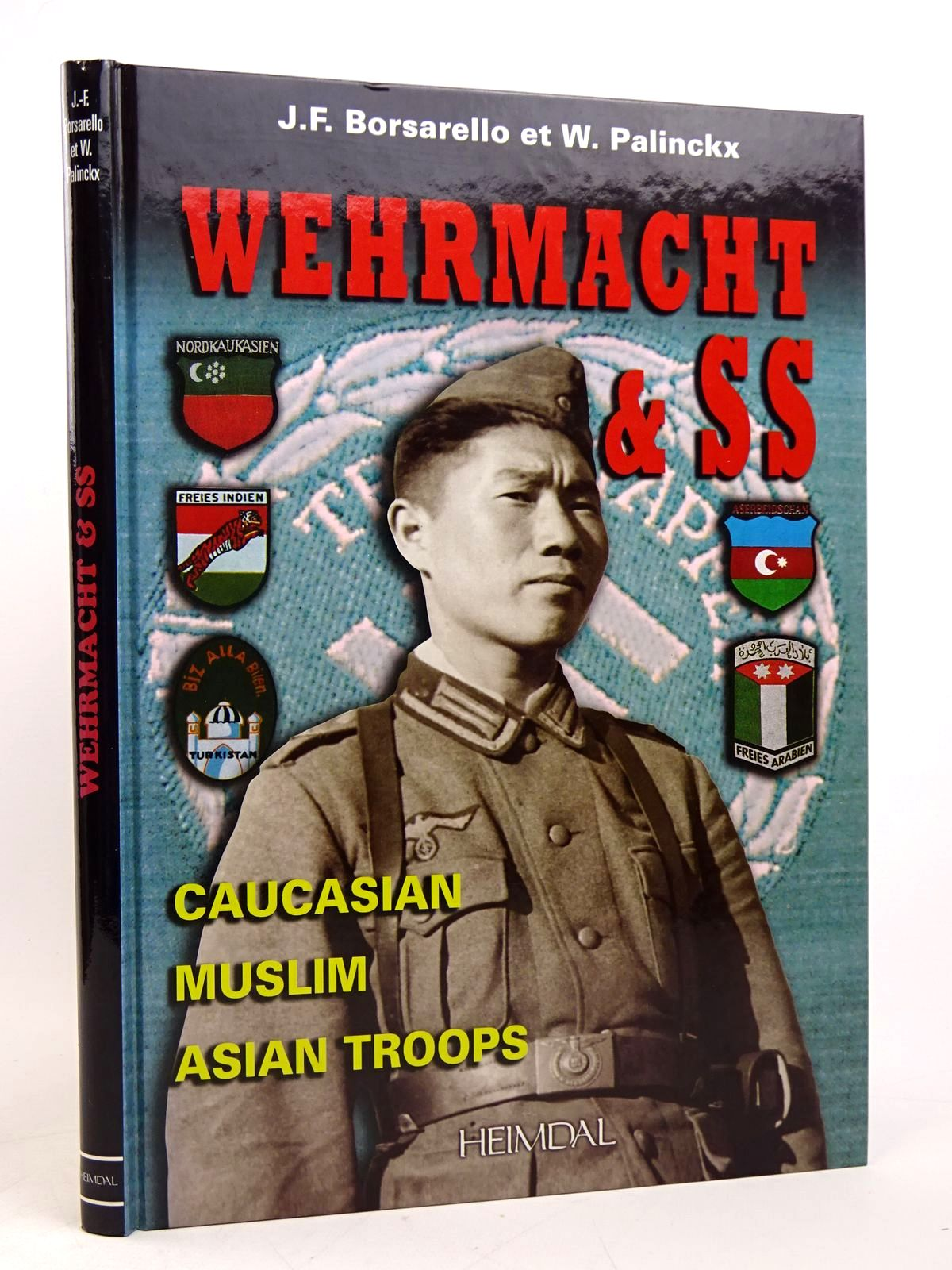 Photo of WEHRMACHT & SS: CAUCASIAN - MUSLIM - ASIAN TROOPS written by Borsarello, J.F.<br />Palinckx, W. published by Heimdal (STOCK CODE: 1817904)  for sale by Stella & Rose's Books