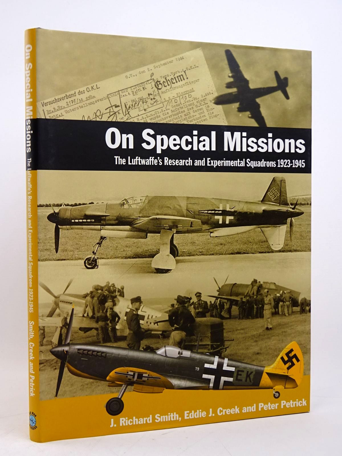 Photo of ON SPECIAL MISSIONS: THE LUFTWAFFE'S RESEARCH AND EXPERIMENTAL SQUADRONS 1923-1945 written by Smith, J. Richard<br />Creek, Eddie J.<br />Petrick, Peter<br />Herrera, Carlos published by Classic Publications (STOCK CODE: 1817907)  for sale by Stella & Rose's Books