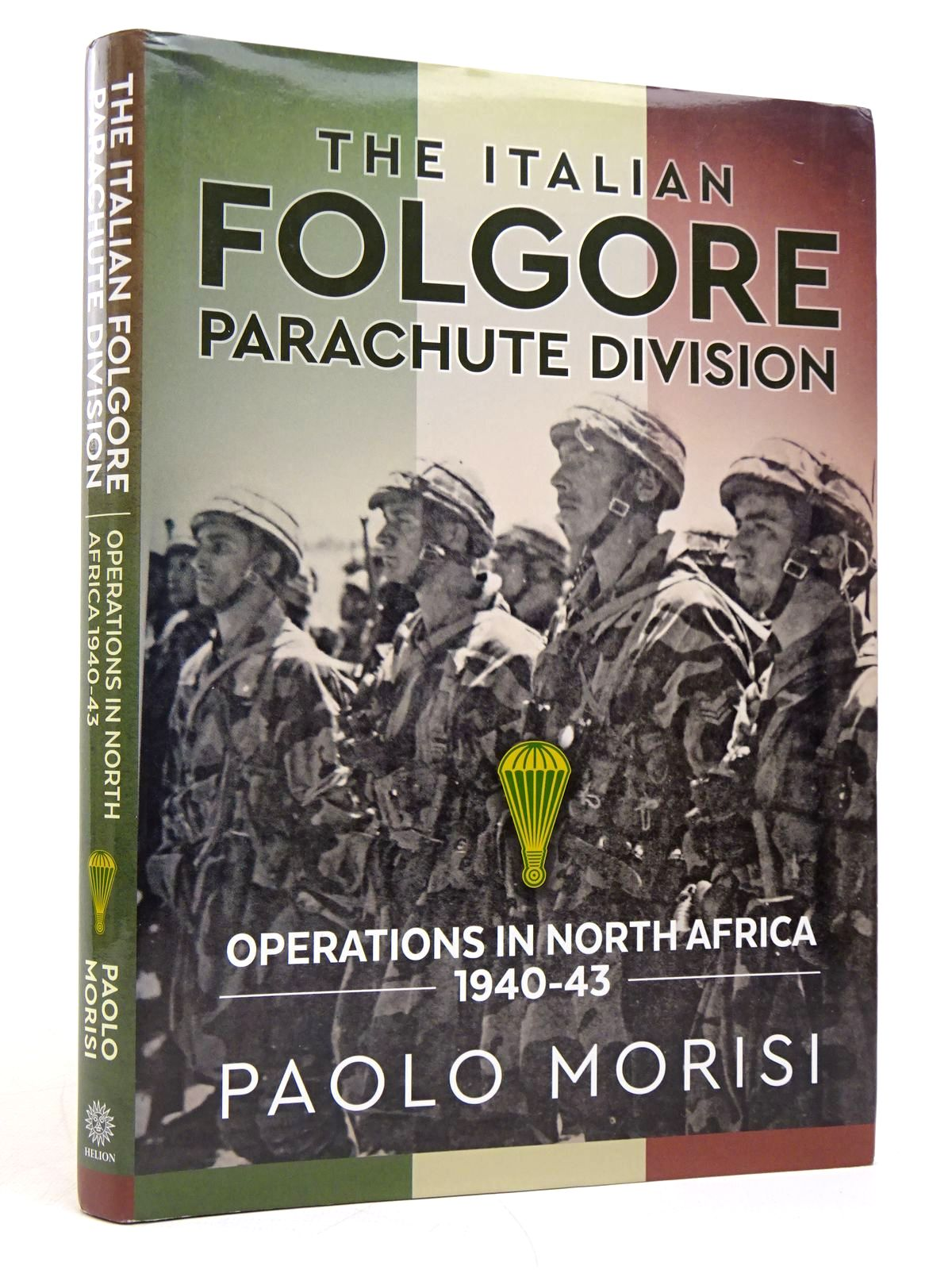 Photo of THE ITALIAN FOLGORE PARACHUTE DIVISION: OPERATIONS IN NORTH AFRICA 1940-43 written by Morisi, Paolo published by Helion & Company (STOCK CODE: 1817924)  for sale by Stella & Rose's Books