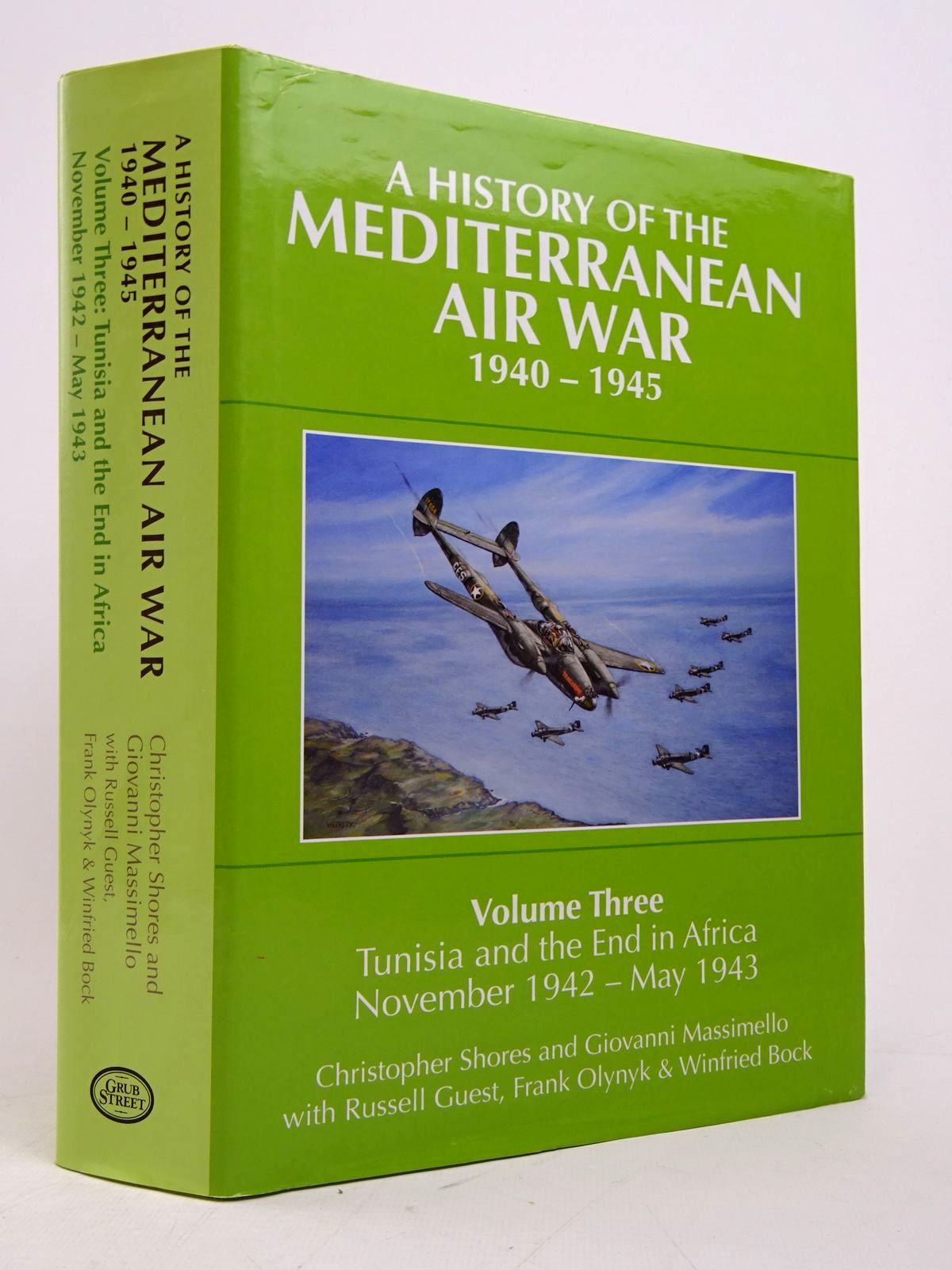 Photo of A HISTORY OF THE MEDITERRANEAN AIR WAR 1940-1945 VOLUME THREE: TUNISIA AND THE END IN AFRICA NOVEMBER 1942-MAY 1943 written by Shores, Christopher<br />Massimello, Giovani<br />Guest, Russell<br />Olynyk, Frank<br />Bock, Winfried published by Grub Street (STOCK CODE: 1817930)  for sale by Stella & Rose's Books