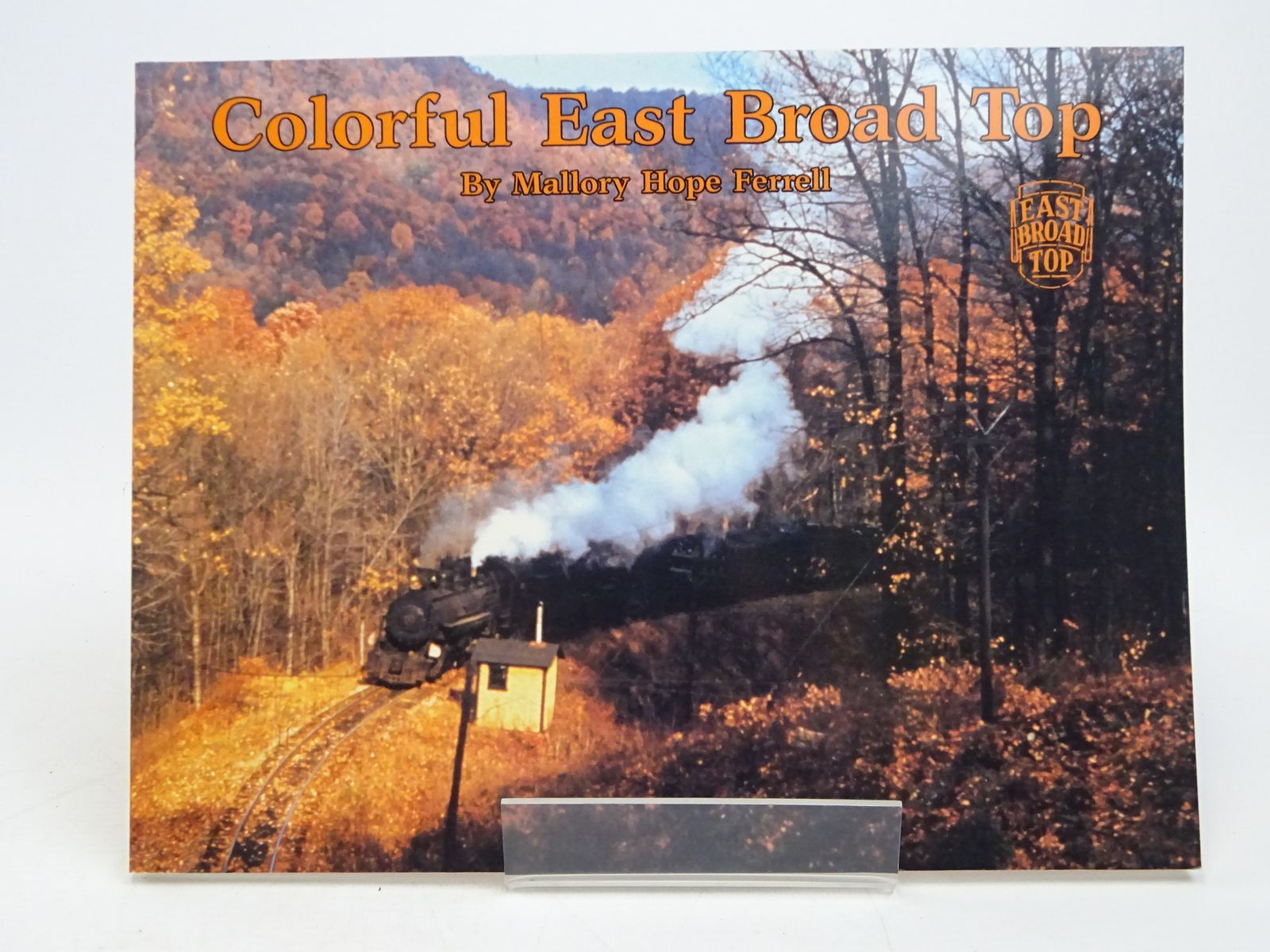 Photo of COLORFUL EAST BROAD TOP written by Ferrell, Mallory Hope published by Heimburger House Publishing Company (STOCK CODE: 1818039)  for sale by Stella & Rose's Books