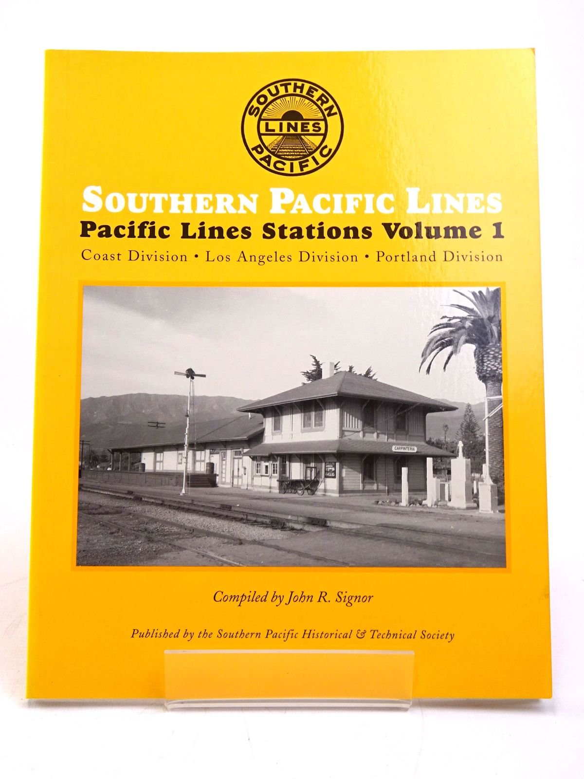 Photo of SOUTHERN PACIFIC LINES: PACIFIC LINES STATIONS VOLUME 1 written by Signor, John R. published by Southern Pacific Historical And Technical Society (STOCK CODE: 1818057)  for sale by Stella & Rose's Books