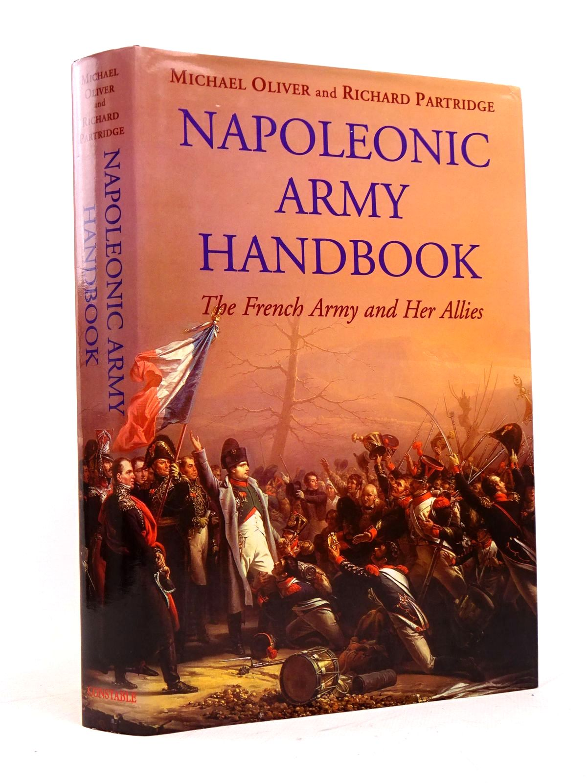 Photo of NAPOLEONIC ARMY HANDBOOK: THE FRENCH ARMY AND HER ALLIES written by Partridge, Richard<br />Oliver, Michael published by Constable (STOCK CODE: 1818060)  for sale by Stella & Rose's Books