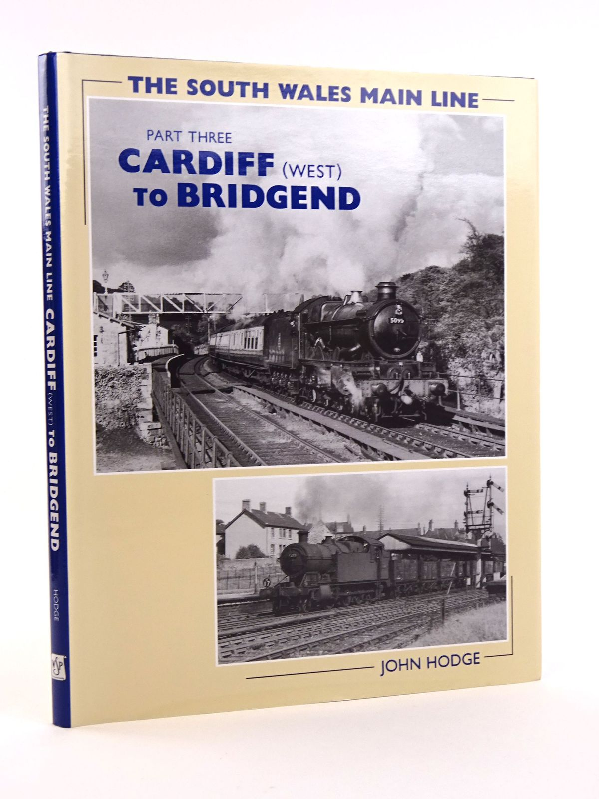 Photo of THE SOUTH WALES MAIN LINE PART THREE CARDIFF (WEST) TO BRIDGEND written by Hodge, John published by Wild Swan Publications (STOCK CODE: 1818099)  for sale by Stella & Rose's Books
