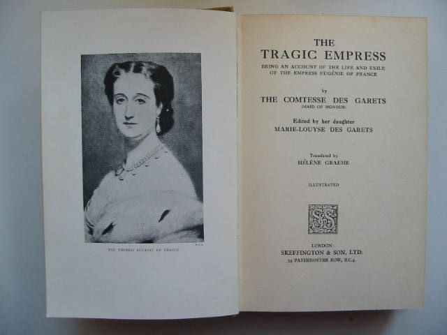 Photo of THE TRAGIC EMPRESS written by Des Garets, Comtesse<br />Des Garets, Marie-Louyse published by Skeffington & Son, Ltd. (STOCK CODE: 1901002)  for sale by Stella & Rose's Books