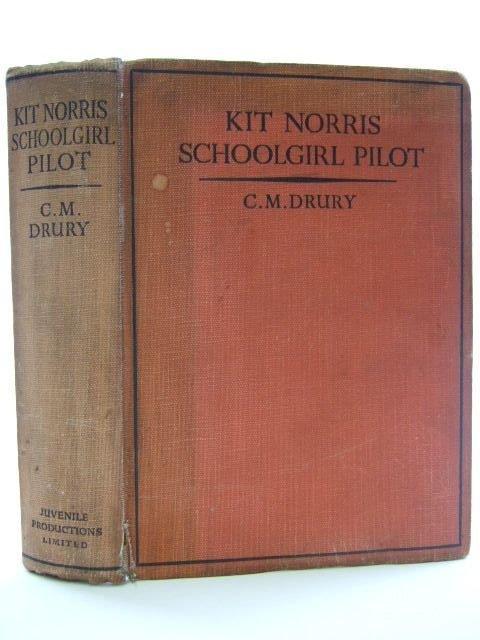 Photo of KIT NORRIS, SCHOOLGIRL PILOT written by Drury, C.M. published by Juvenile Productions Ltd. (STOCK CODE: 2105334)  for sale by Stella & Rose's Books
