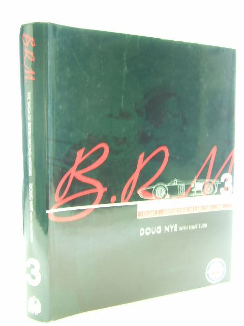 Photo of B.R.M. THE SAGA OF BRITISH RACING MOTORS VOLUME 3 written by Nye, Doug<br />Rudd, Tony published by Motor Racing Publications Ltd. (STOCK CODE: 2105671)  for sale by Stella & Rose's Books