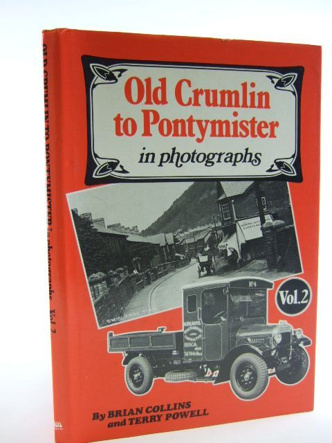 Photo of OLD CRUMLIN TO PONTYMISTER IN PHOTOGRAPHS VOLUME 2 written by Collins, Brian<br />Powell, Terry published by Stewart Williams (STOCK CODE: 2105859)  for sale by Stella & Rose's Books