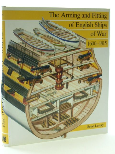 Photo of THE ARMING AND FITTING OF ENGLISH SHIPS OF WAR 1600-1815 written by Lavery, Brian published by Conway Maritime Press (STOCK CODE: 2105992)  for sale by Stella & Rose's Books