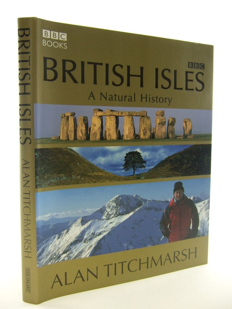 Photo of BRITISH ISLES A NATURAL HISTORY written by Titchmarsh, Alan published by Ted Smart (STOCK CODE: 2106531)  for sale by Stella & Rose's Books