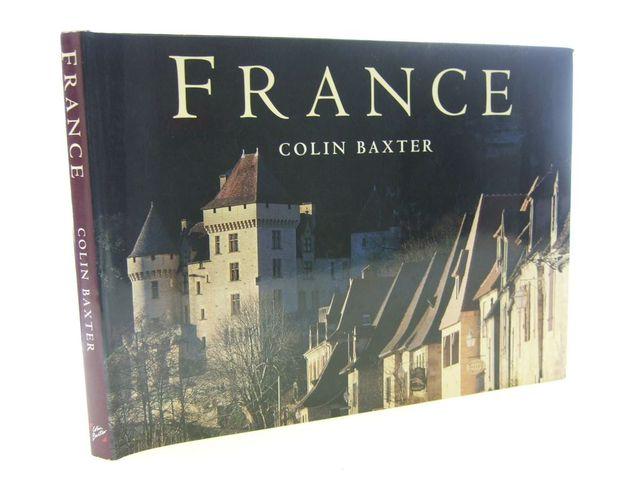 Photo of FRANCE written by Baxter, Colin published by Colin Baxter Photography Ltd. (STOCK CODE: 2106540)  for sale by Stella & Rose's Books