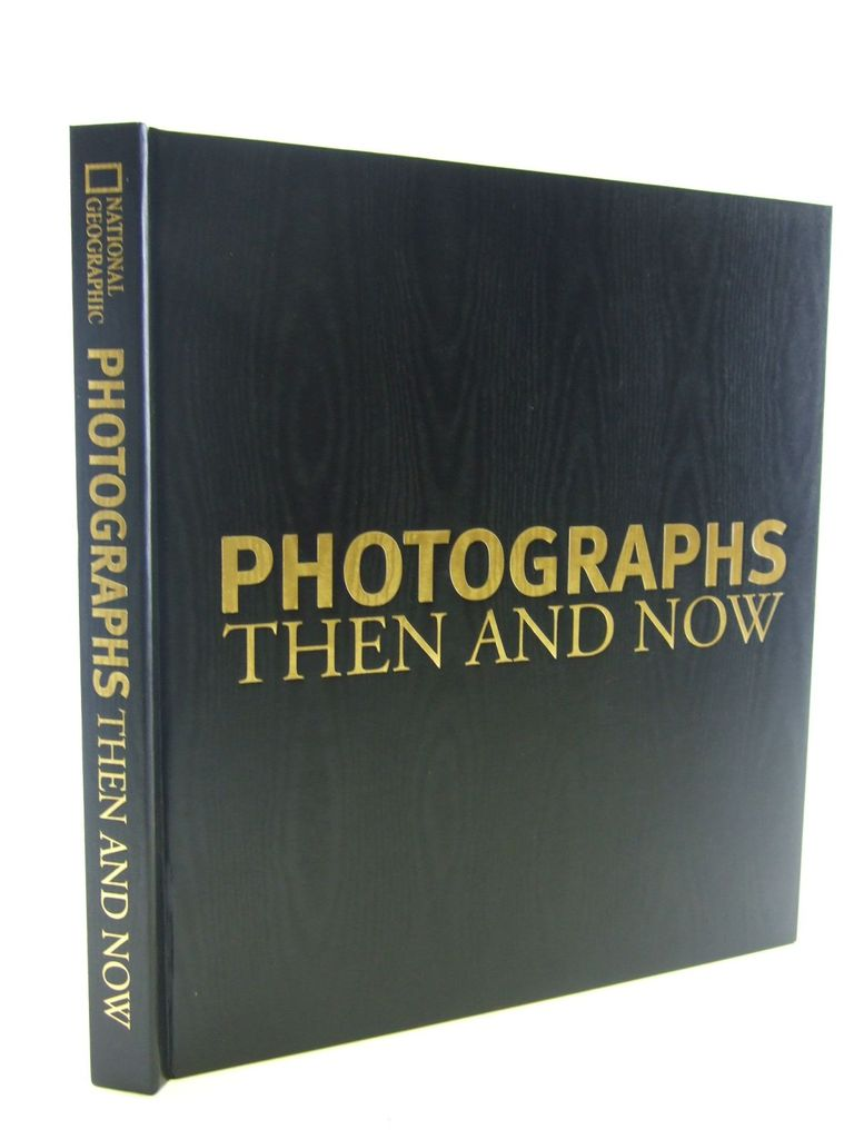 Photo of PHOTOGRAPHS THEN AND NOW published by National Geographic Society (STOCK CODE: 2106578)  for sale by Stella & Rose's Books