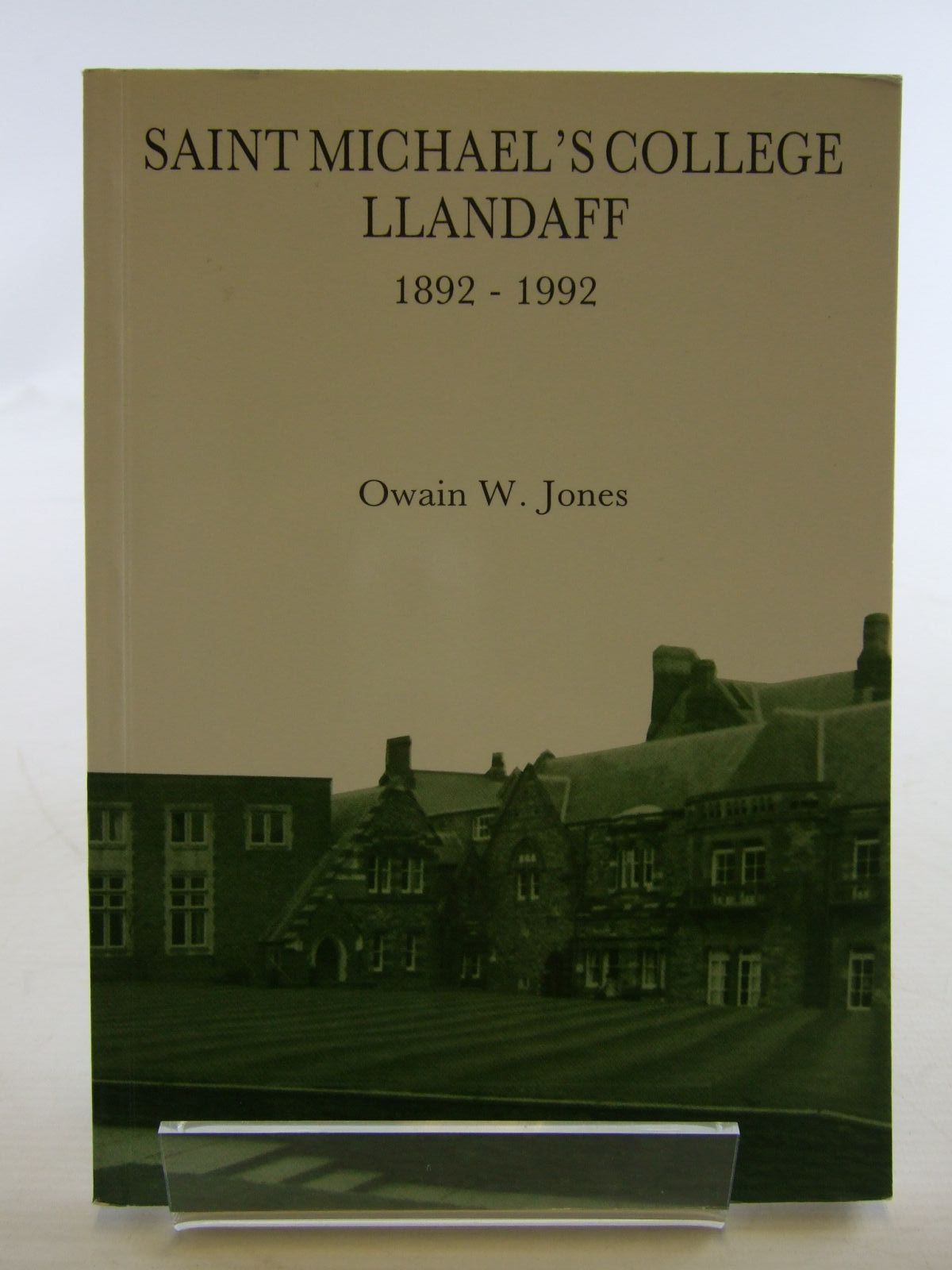 Photo of SAINT MICHAEL'S COLLEGE LLANDAFF 1892 - 1992 written by Jones, Owain W. published by J.D. Lewis & Sons (STOCK CODE: 2107415)  for sale by Stella & Rose's Books