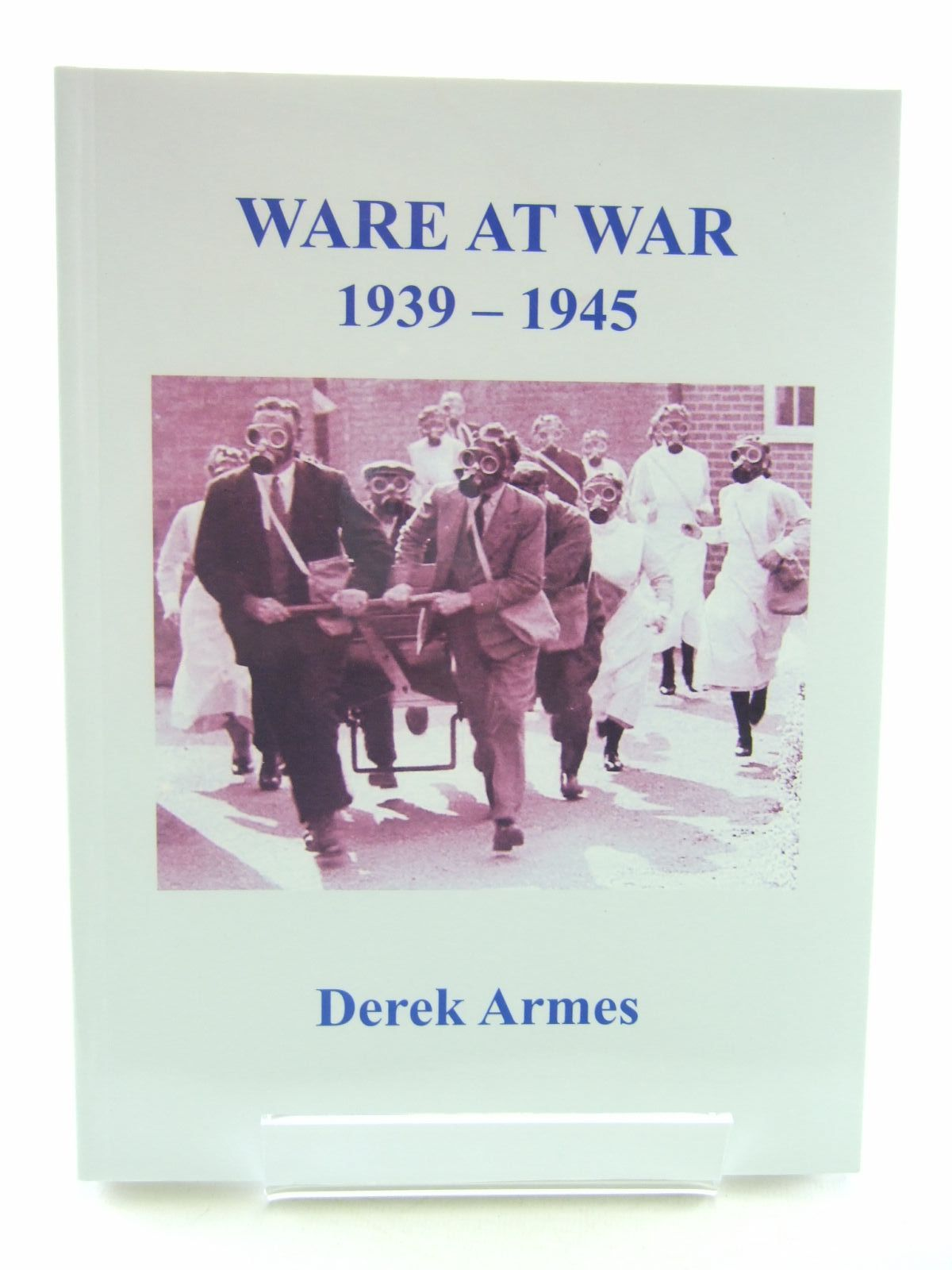 Photo of WARE AT WAR 1939-1945 written by Armes, Derek published by The Rockingham Press (STOCK CODE: 2107796)  for sale by Stella & Rose's Books