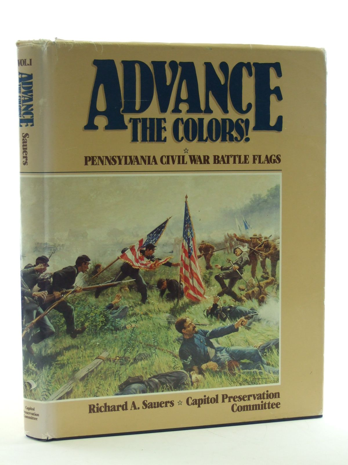 Photo of ADVANCE THE COLOURS! VOLUME 1 written by Sauers, Richard A. published by Capitol Preservation Committee (STOCK CODE: 2107869)  for sale by Stella & Rose's Books