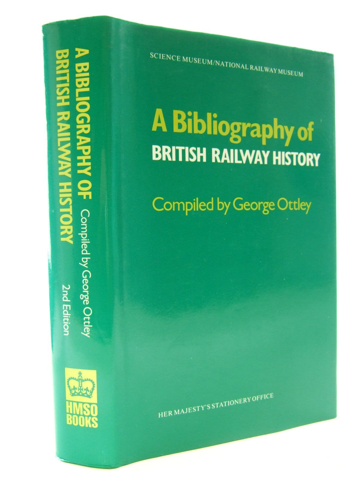 Photo of A BIBLIOGRAPHY OF BRITISH RAILWAY HISTORY written by Ottley, George published by HMSO (STOCK CODE: 2108360)  for sale by Stella & Rose's Books
