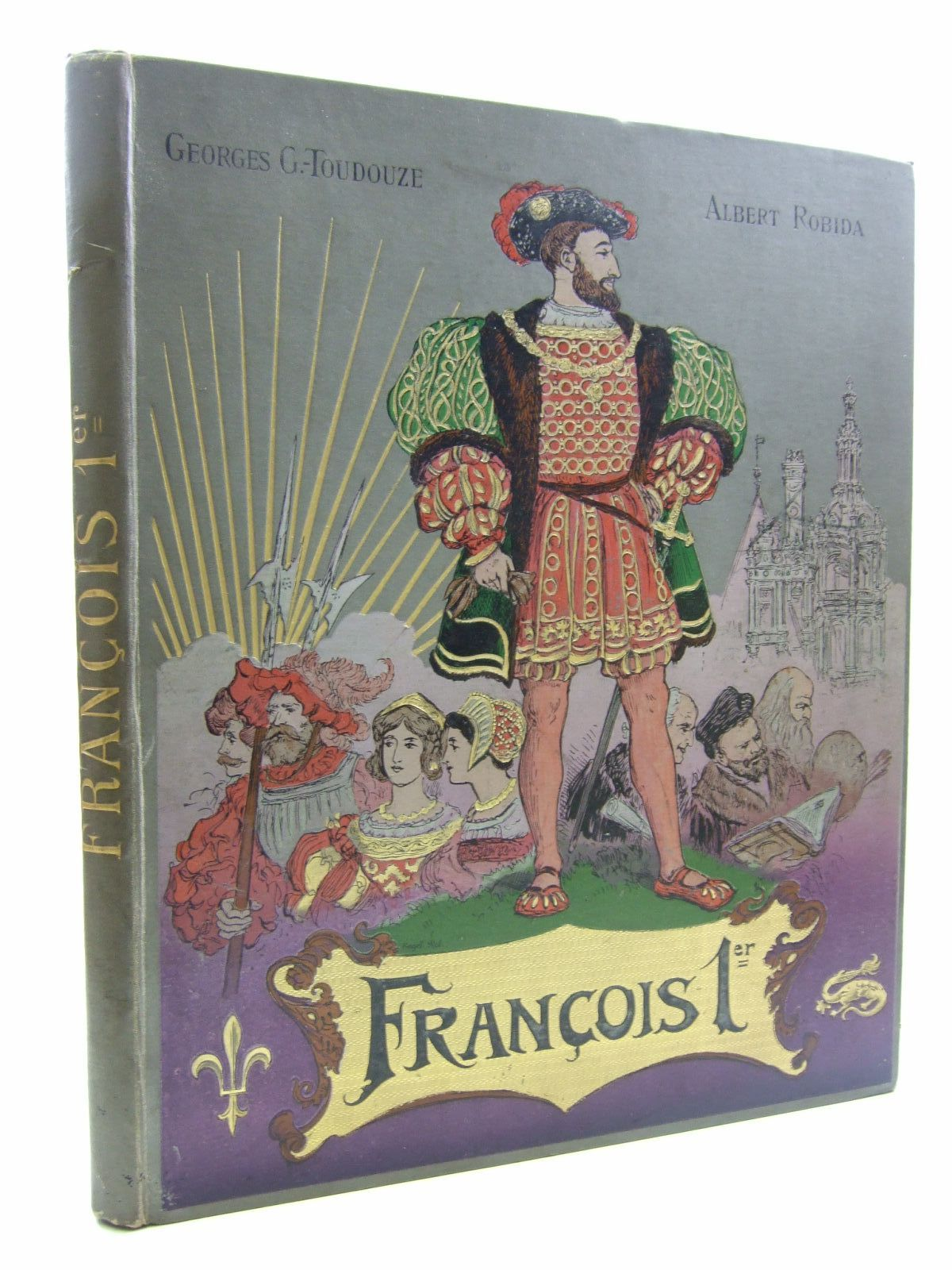 Photo of FRANCOIS 1ER (LE ROI CHEVALIER) written by Toudouze, G. Gustave illustrated by Robida, A. published by Boivin & Cie, Editeurs (STOCK CODE: 2109324)  for sale by Stella & Rose's Books