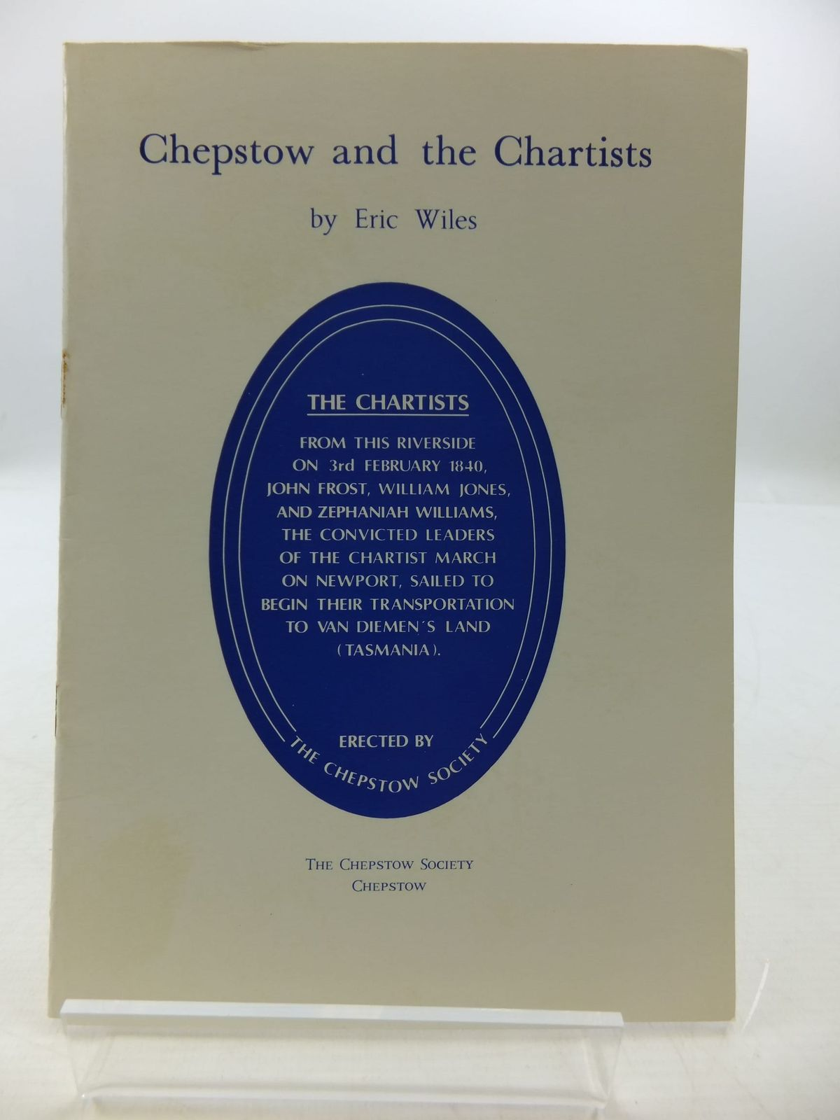 Photo of CHEPSTOW AND THE CHARTISTS written by Wiles, Eric published by The Chepstow Society (STOCK CODE: 2110383)  for sale by Stella & Rose's Books