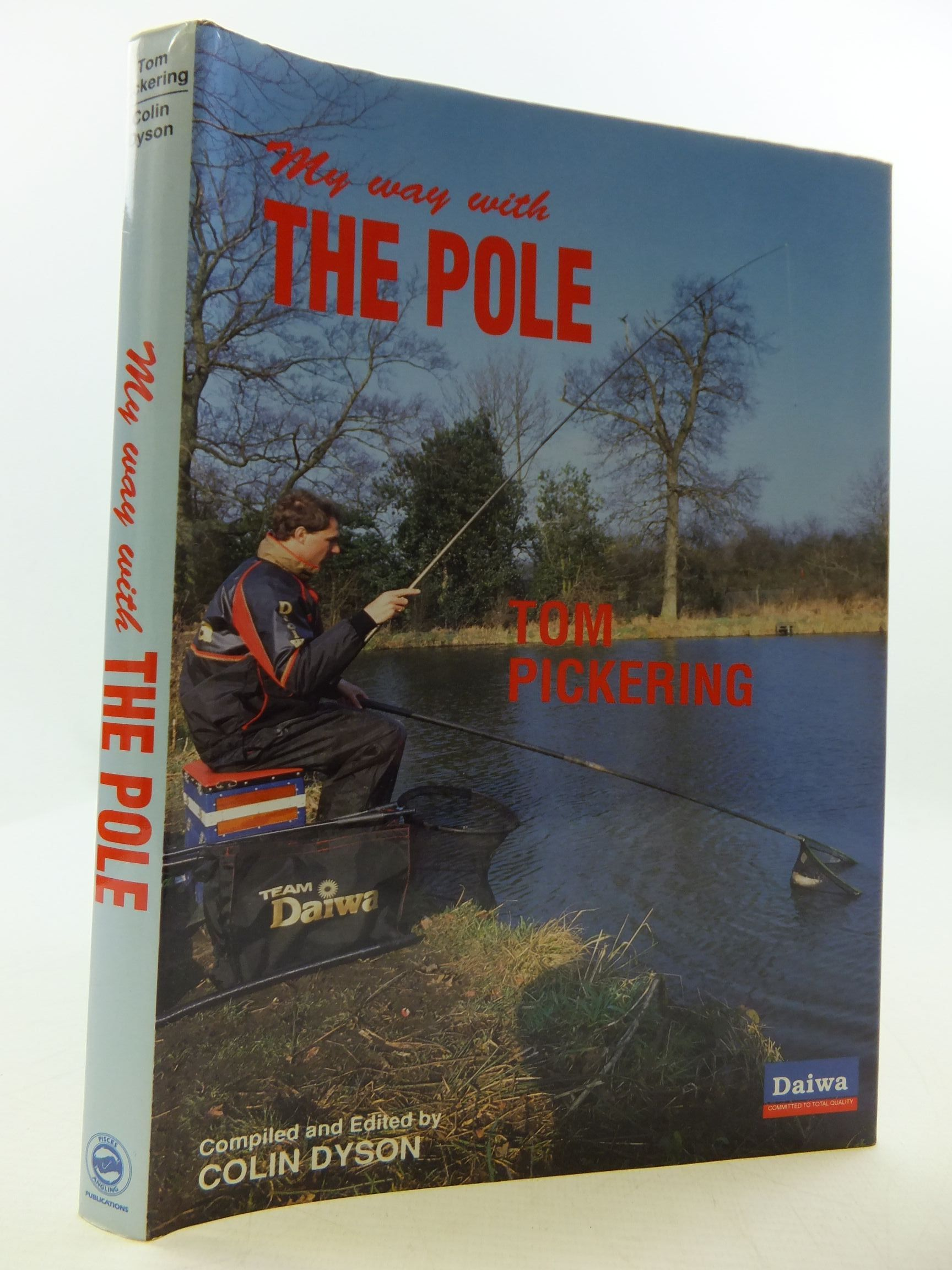 Photo of MY WAY WITH THE POLE written by Pickering, Tom<br />Dyson, Colin published by Pisces Angling Publications (STOCK CODE: 2110396)  for sale by Stella & Rose's Books