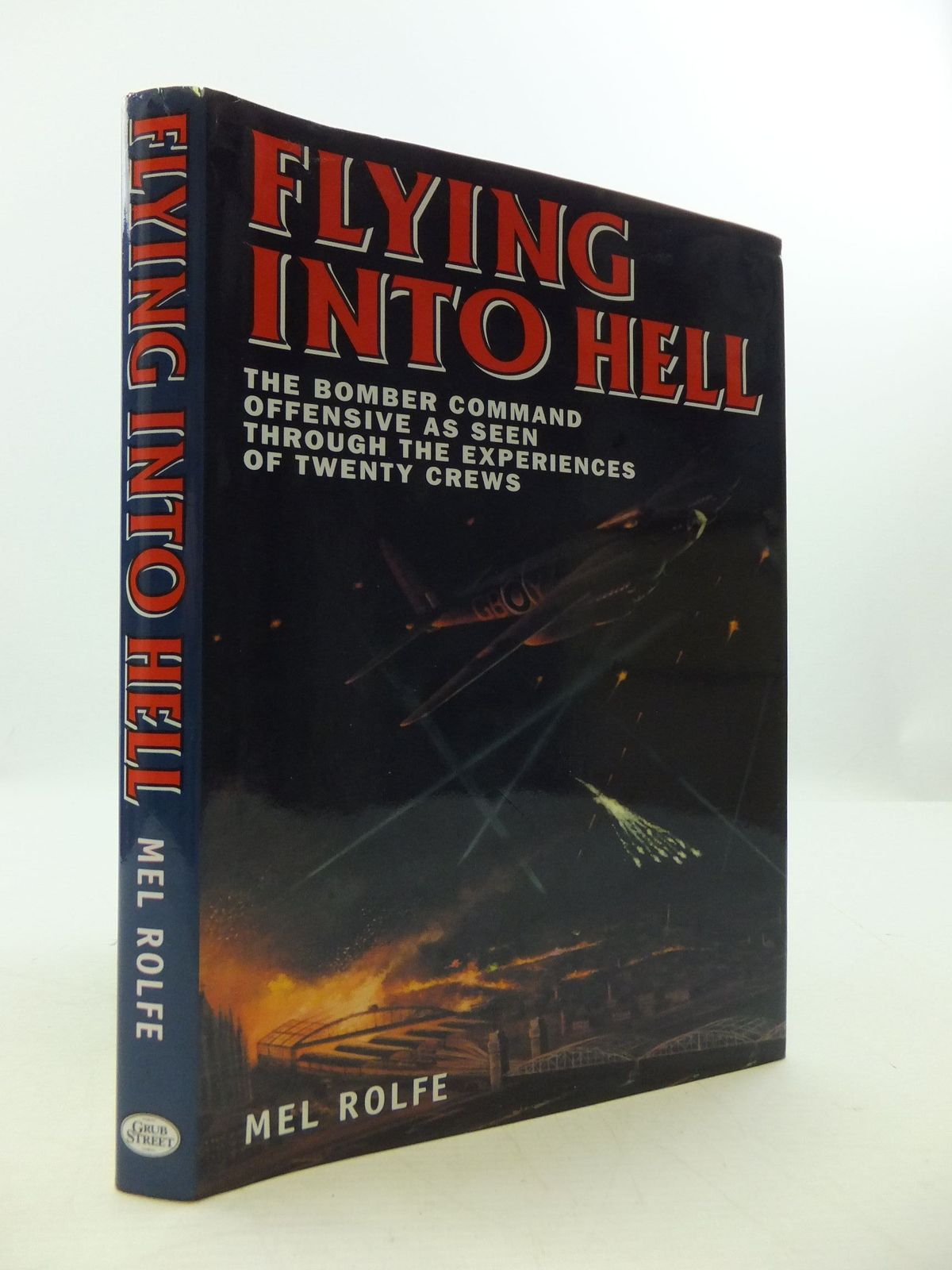 Photo of FLYING INTO HELL written by Rolfe, Mel published by Grub Street (STOCK CODE: 2110449)  for sale by Stella & Rose's Books