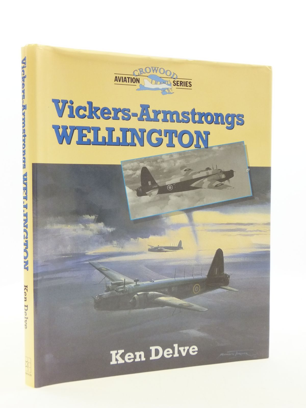 Photo of VICKERS-ARMSTRONG WELLINGTON written by Delve, Ken published by The Crowood Press (STOCK CODE: 2110512)  for sale by Stella & Rose's Books