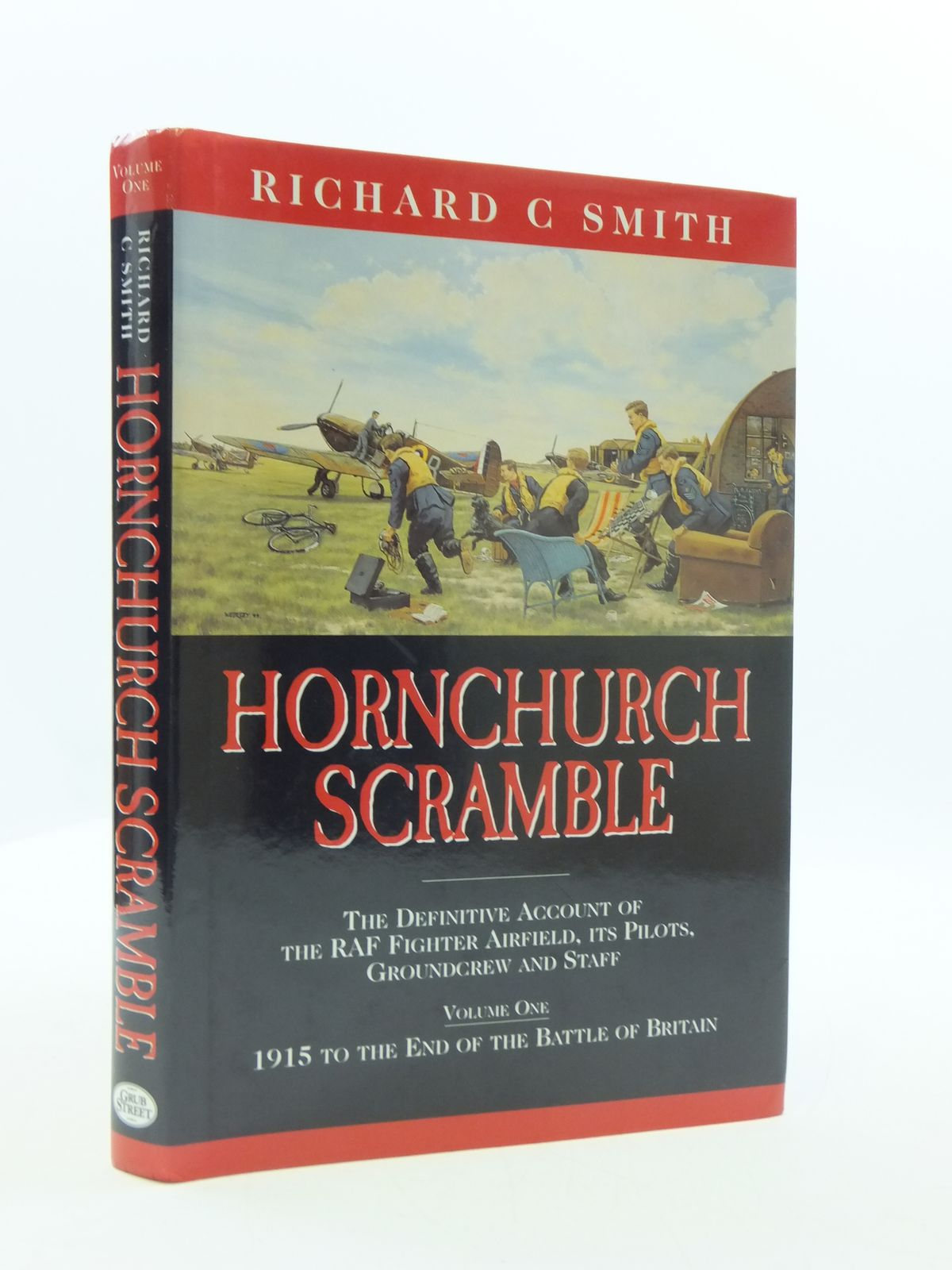 Photo of HORNCHURCH SCRAMBLE THE DEFINITIVE ACCOUNT OF THE RAF FIGHTER AIRFIELD, ITS PILOTS, GROUNDCREW AND STAFF written by Smith, Richard C. published by Grub Street (STOCK CODE: 2110529)  for sale by Stella & Rose's Books