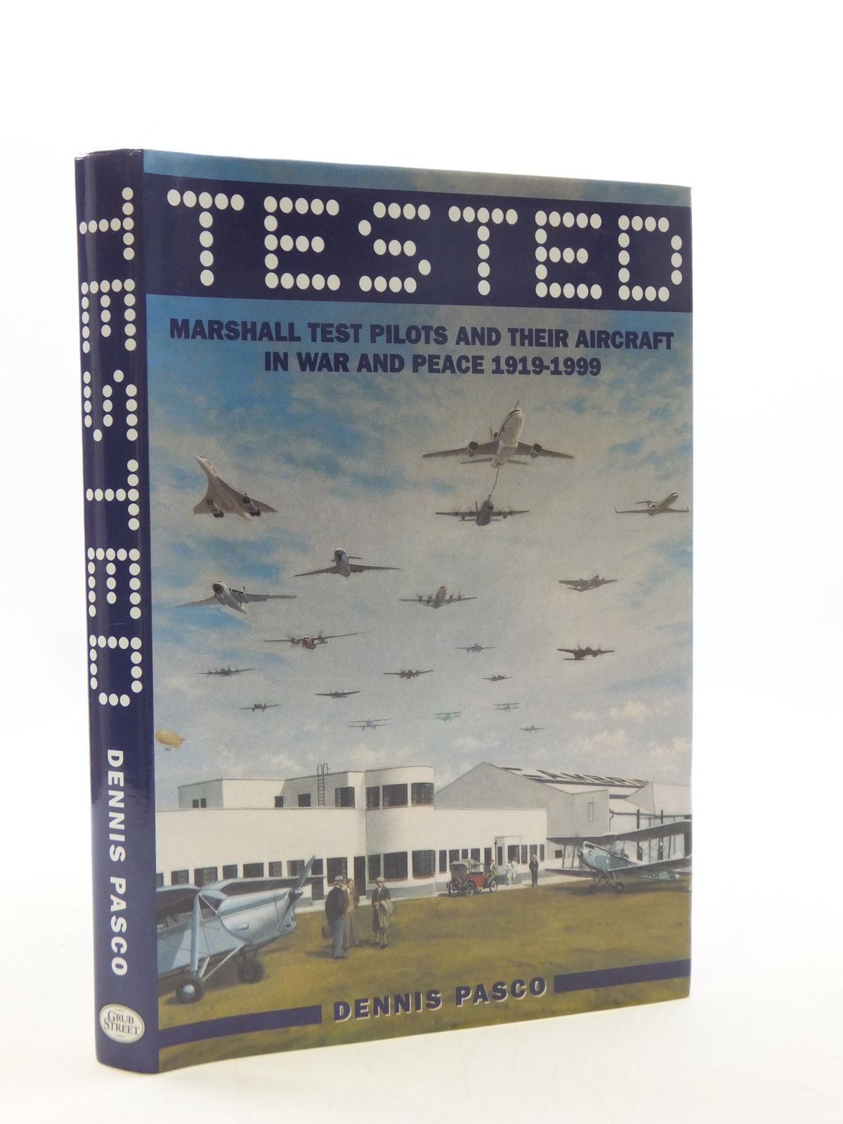 Photo of TESTED MARSHALL TEST PILOTS AND THEIR AIRCRAFT IN WAR AND PEACE 1919-1999 written by Pasco, Dennis published by Grub Street (STOCK CODE: 2110531)  for sale by Stella & Rose's Books