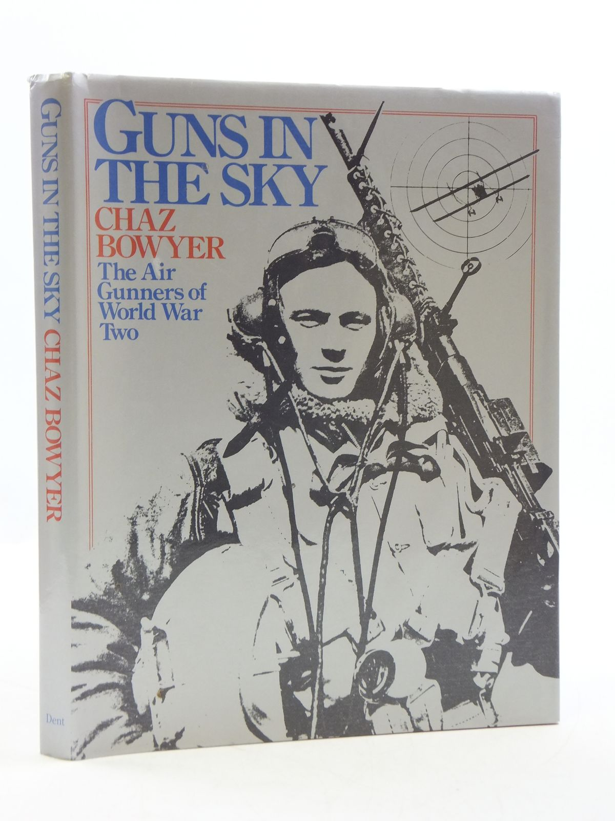 Photo of GUNS IN THE SKY written by Bowyer, Chaz published by J.M. Dent & Sons Ltd. (STOCK CODE: 2110547)  for sale by Stella & Rose's Books
