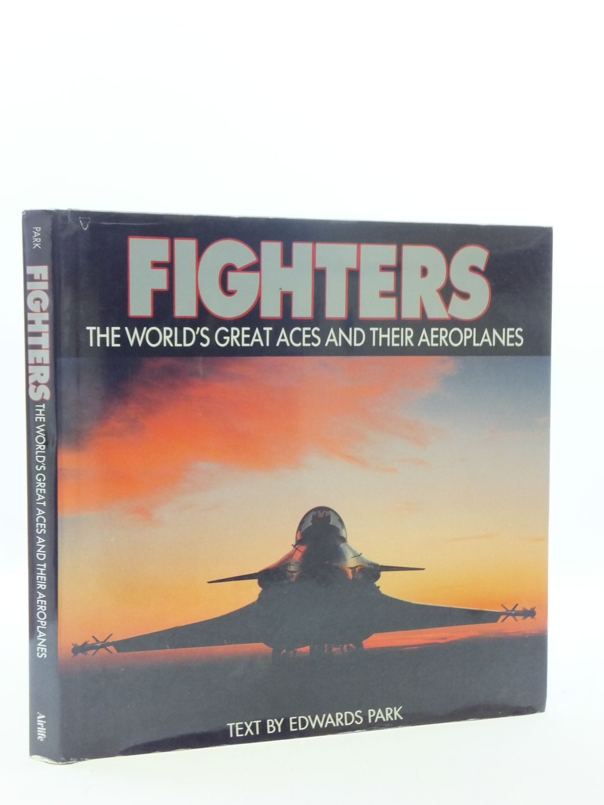 Photo of FIGHTERS THE WORLD'S GREAT ACES AND THEIR AEROPLANES written by Park, Edwards published by Airlife (STOCK CODE: 2110608)  for sale by Stella & Rose's Books