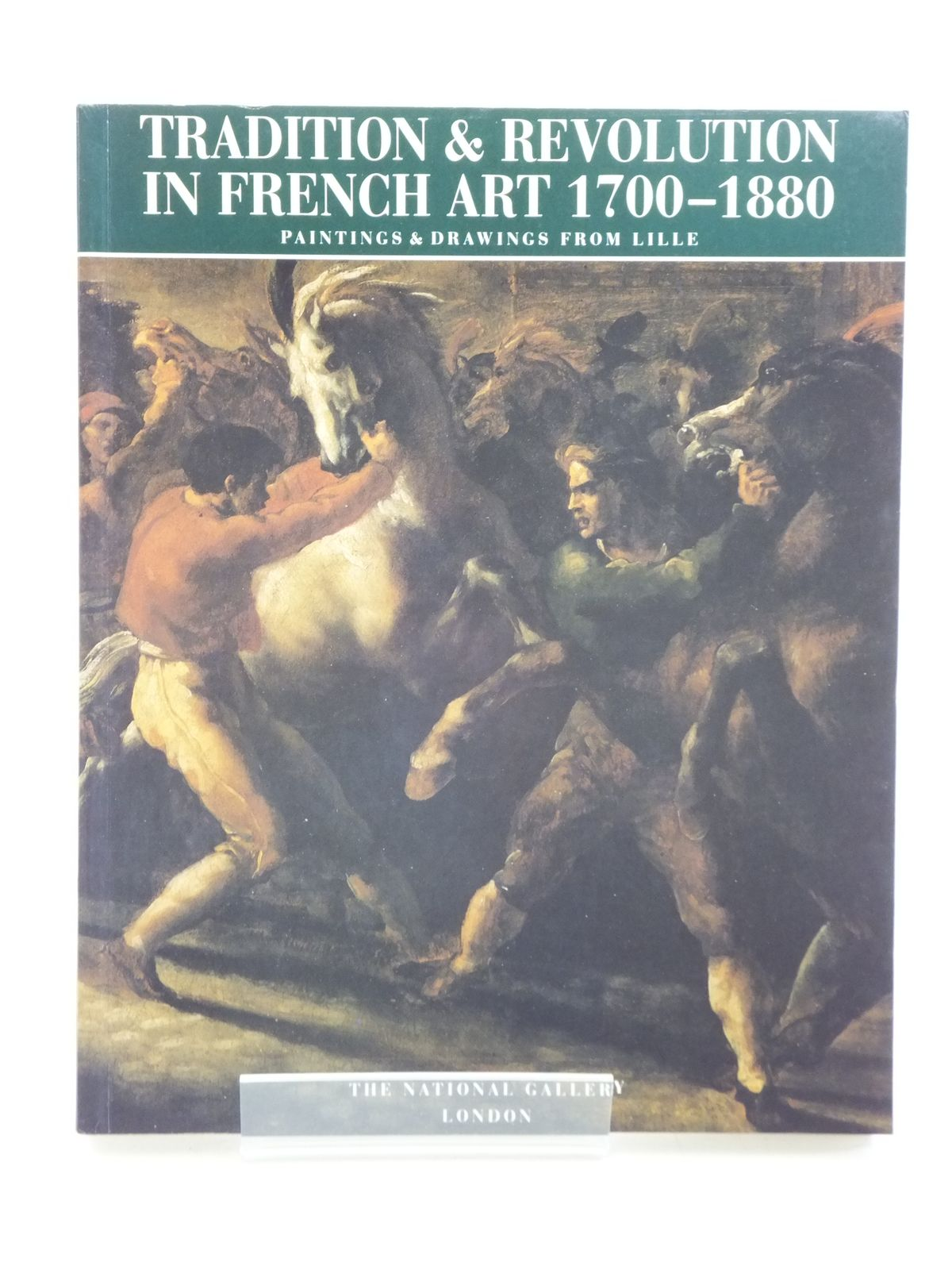 Photo of TRADITION & REVOLUTION IN FRENCH ART 1700-1880 written by Wine, Humphrey<br />Whiteley, Jon<br />Whiteley, Linda<br />Gerard, Alain published by National Gallery Publications Limited (STOCK CODE: 2110920)  for sale by Stella & Rose's Books